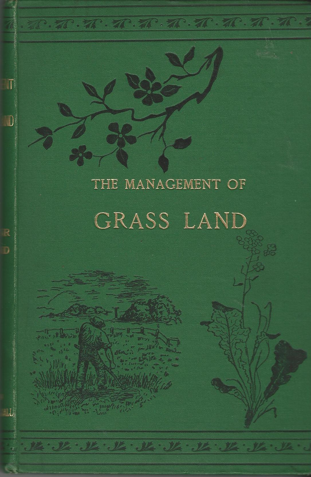 Image for The Management of Grass Land, Laying Down Grass, Artificial Grasses Etc