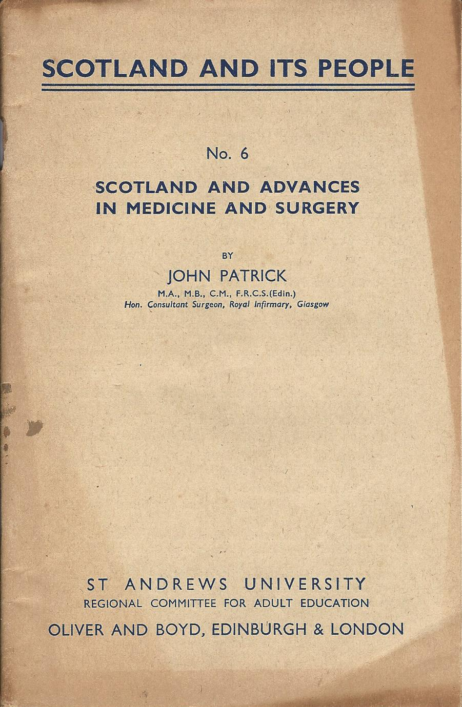 Image for Scotland and its people No 6: Scotland and Advances in Medicine and Surgery.