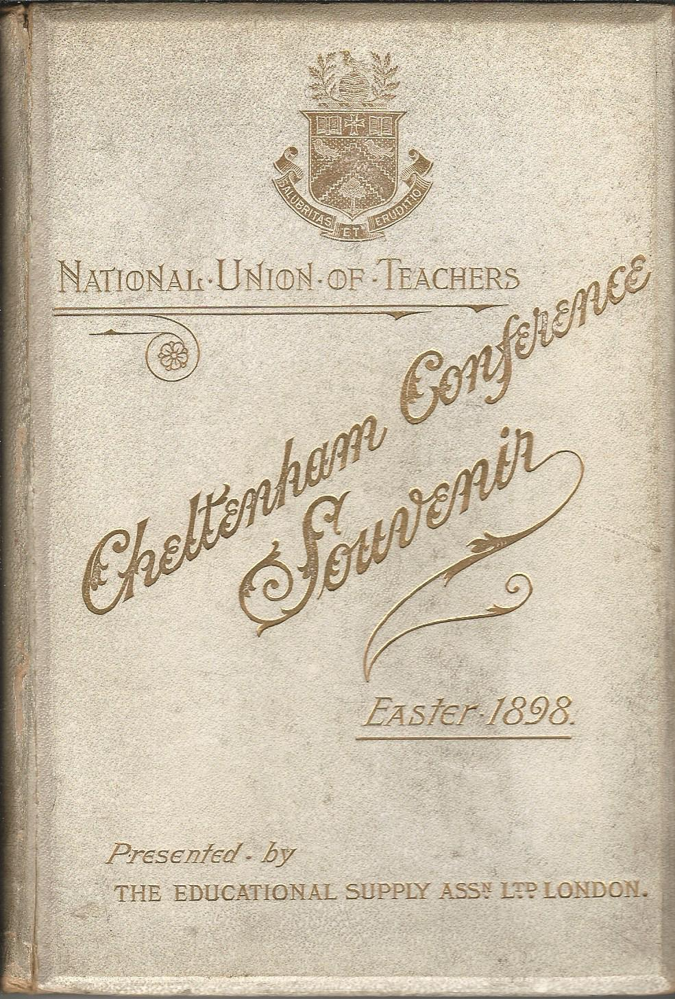 Image for National Union of Teachers: Cheltenham Conference Souvenir: Easter 1898.