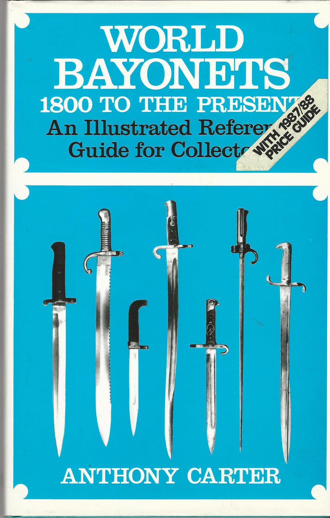 Image for World Bayonets: Eighteen Hundred to the Present Day - An Illustrated Reference Guide for Collectors