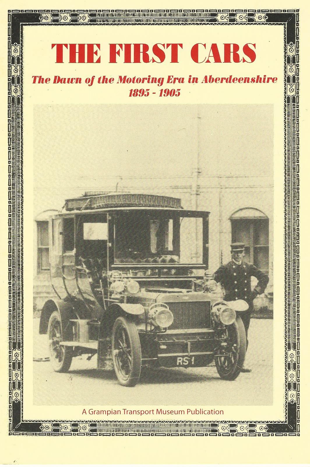 Image for The First Cars: The Dawn of the Motoring Era in Aberdeenshire 1895 - 1905.