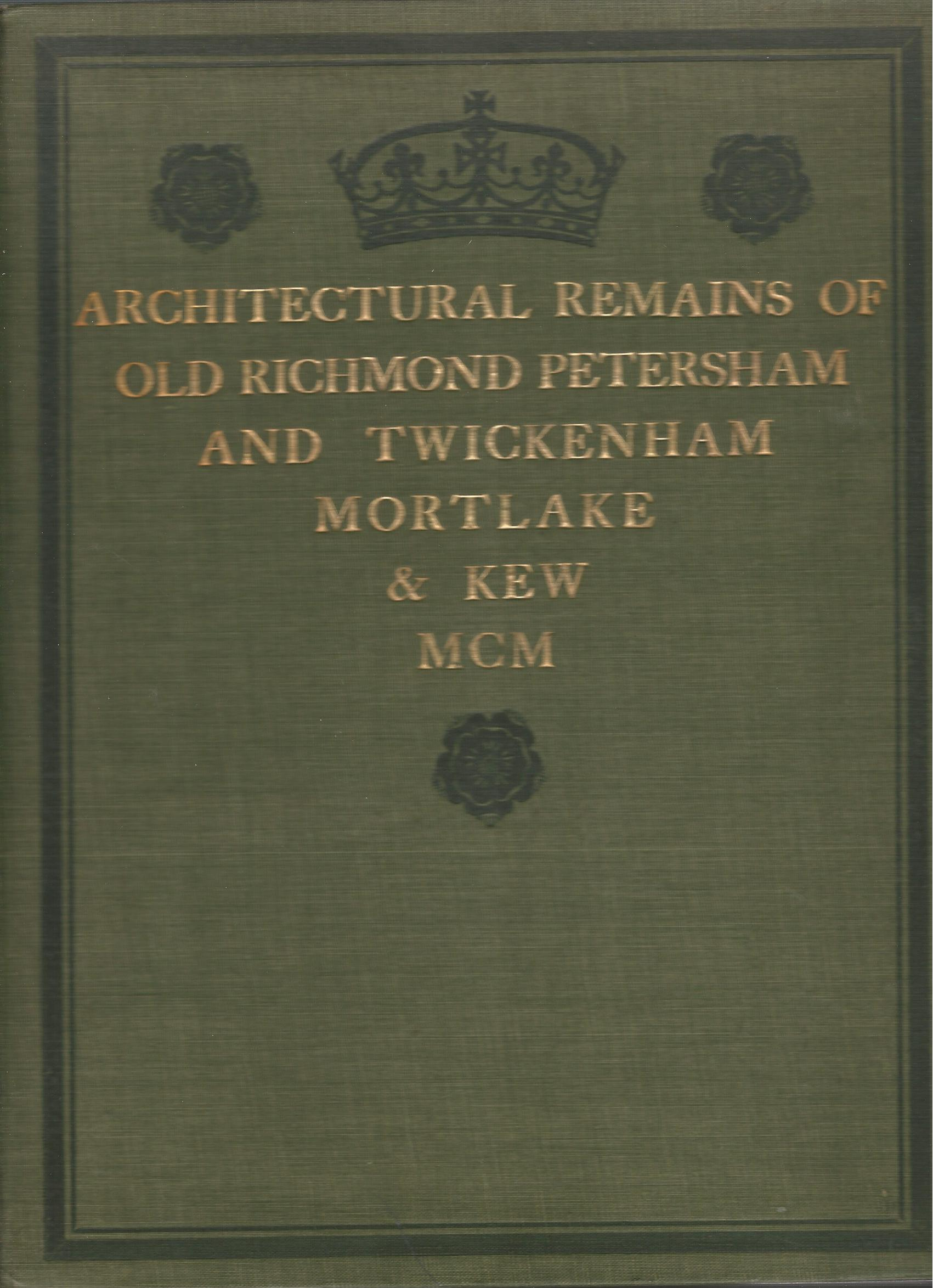 Image for Architectural Remains of Old Richmond Petersham and Twickenham Mortlake & Kew