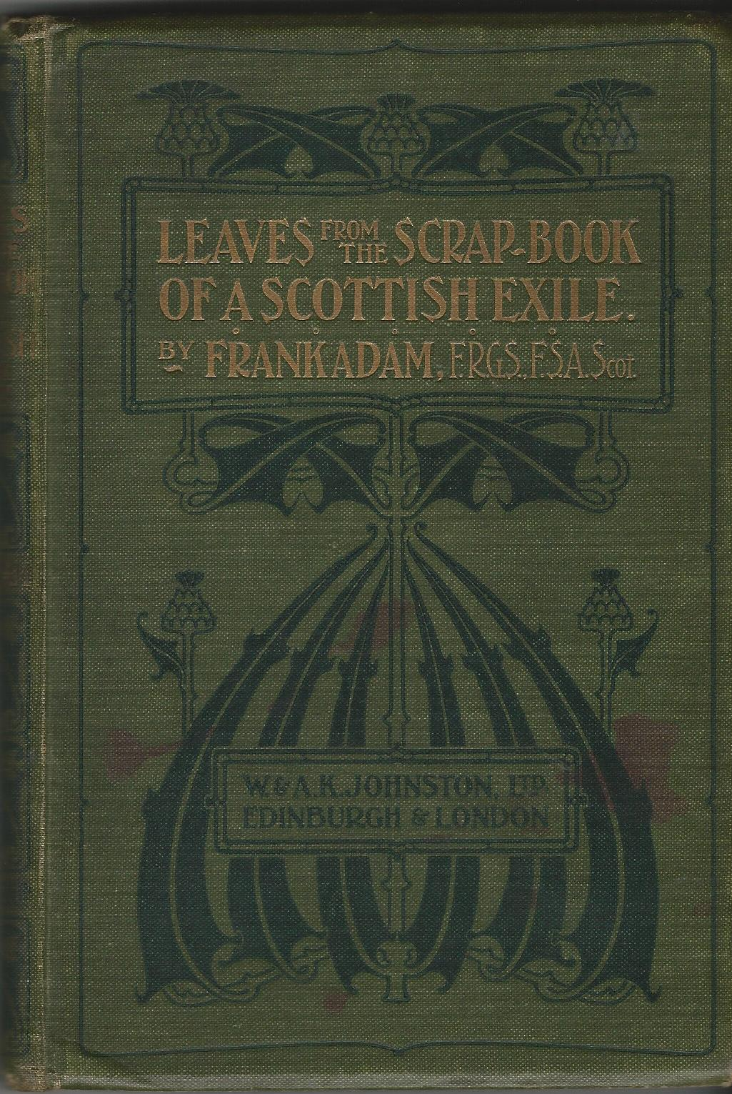 Image for Leaves from the Scrap-Book of a Scottish Exile