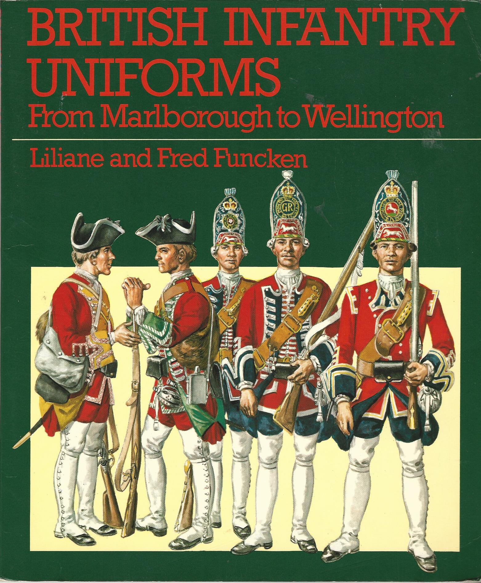 Image for British Infantry Uniforms: From Marlborough to Wellington