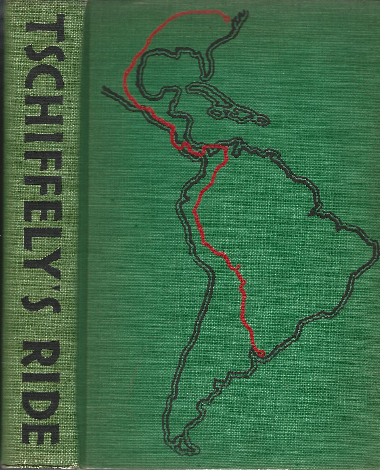 Image for Tschiffely's Ride: Then Thousand Miles in the Saddle from Southern Cross to Pole Star