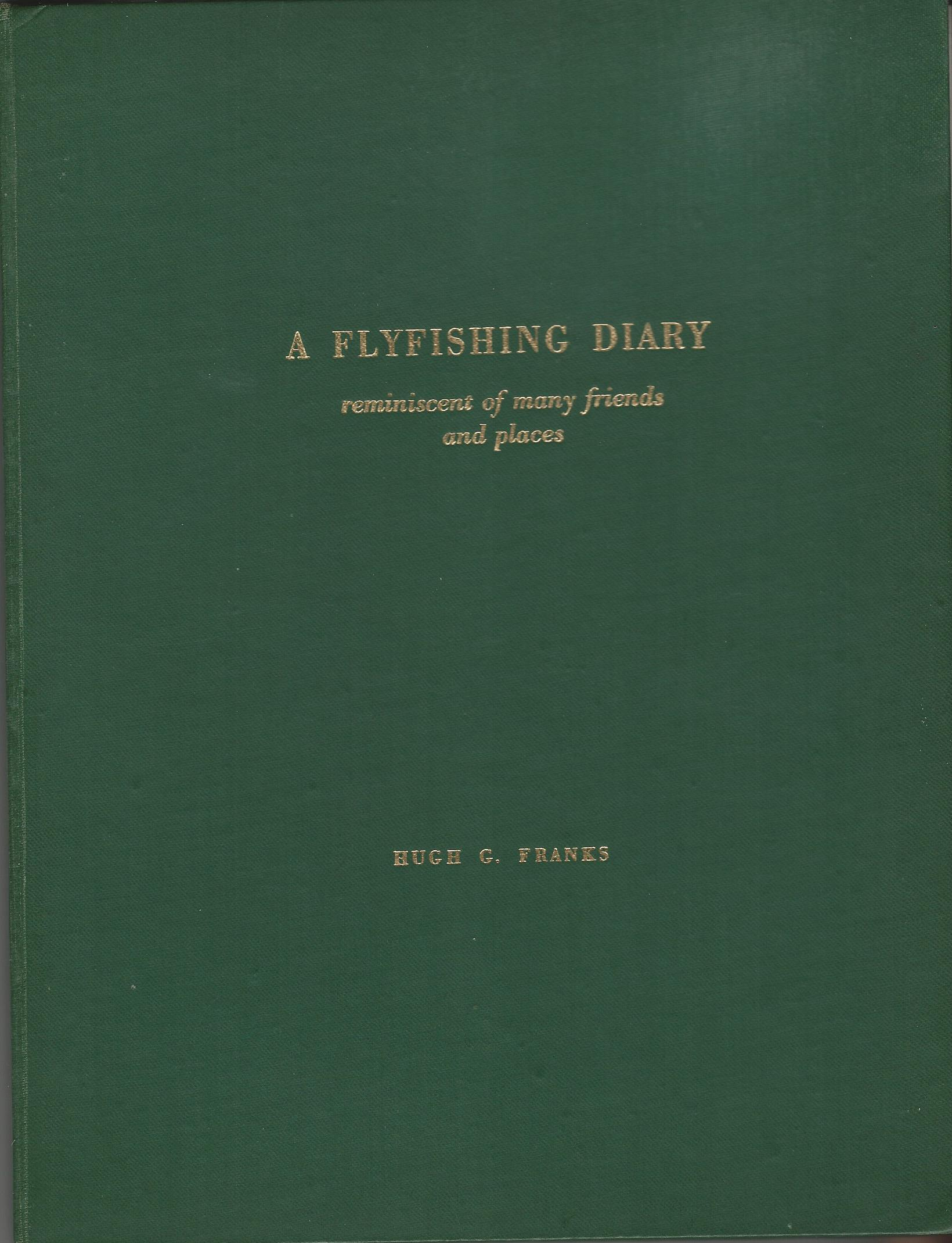 A Flyfishing Diary reminiscent of many friends and places.