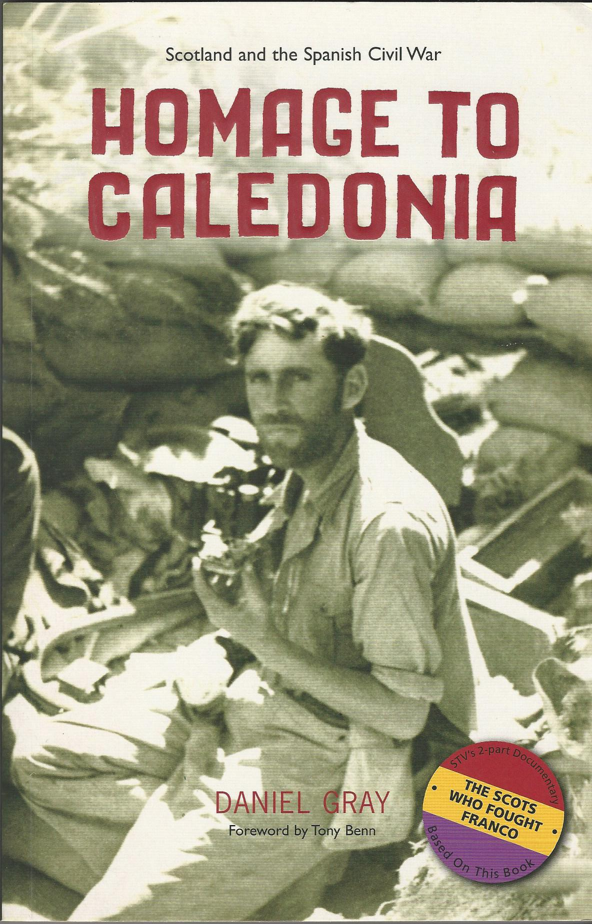 Image for Homage to Caledonia: Scotland and the Spanish Civil War