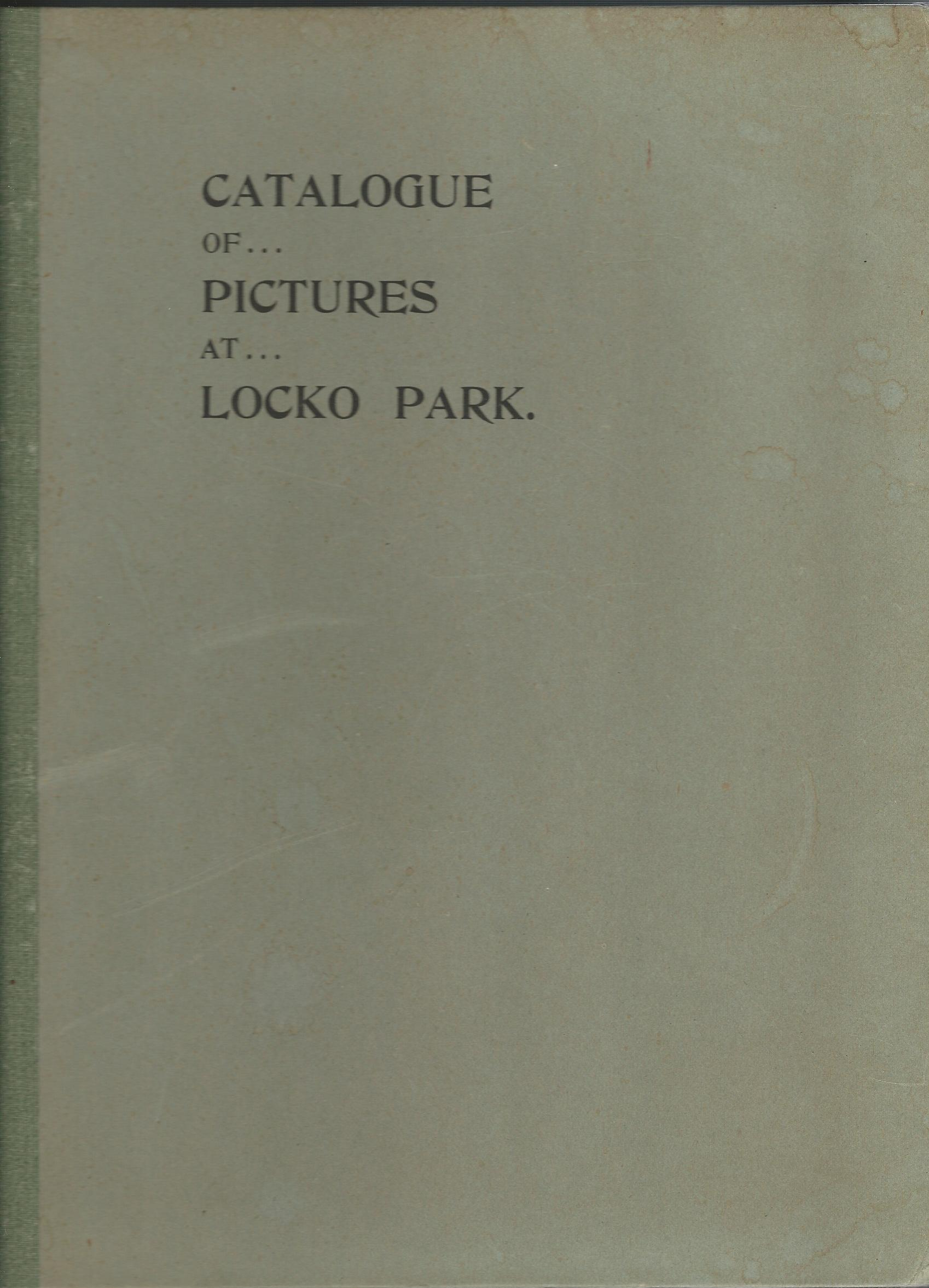 Image for Catalogue of Pictures at Locko Park