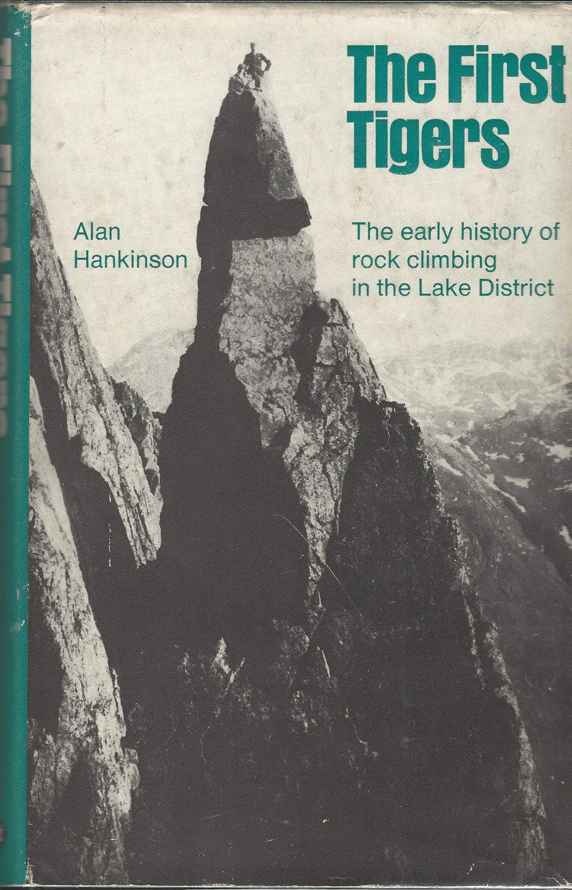 Image for The First Tigers: The Early History of Rock Climbing in the Lake District