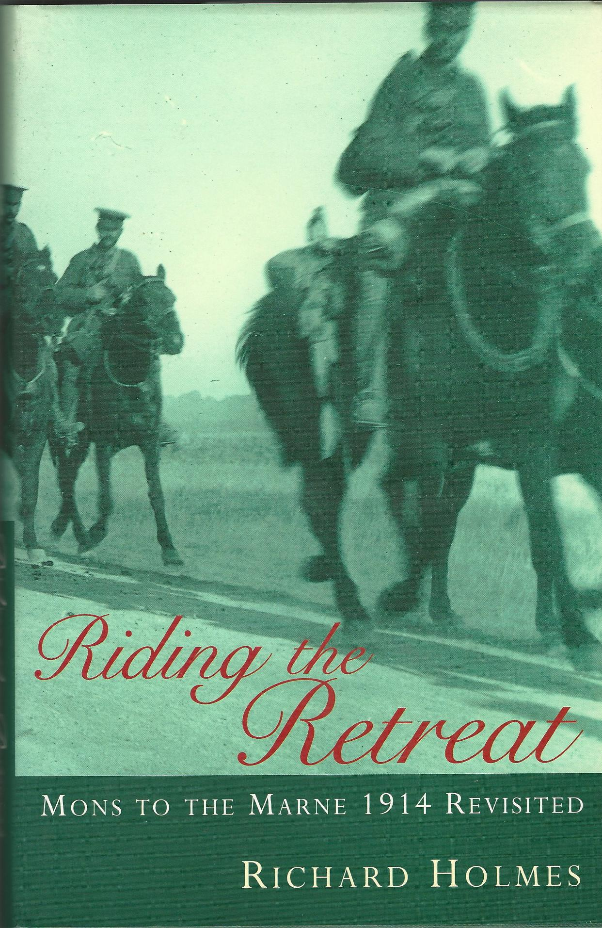 Image for Riding the Retreat: Mons to the Marne 1914 Revisited