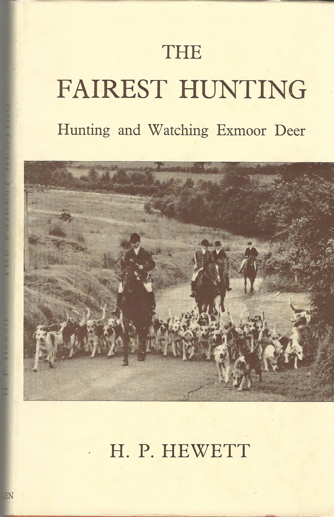 Image for The Fairest Hunting: Hunting and Watching Exmoor Deer.