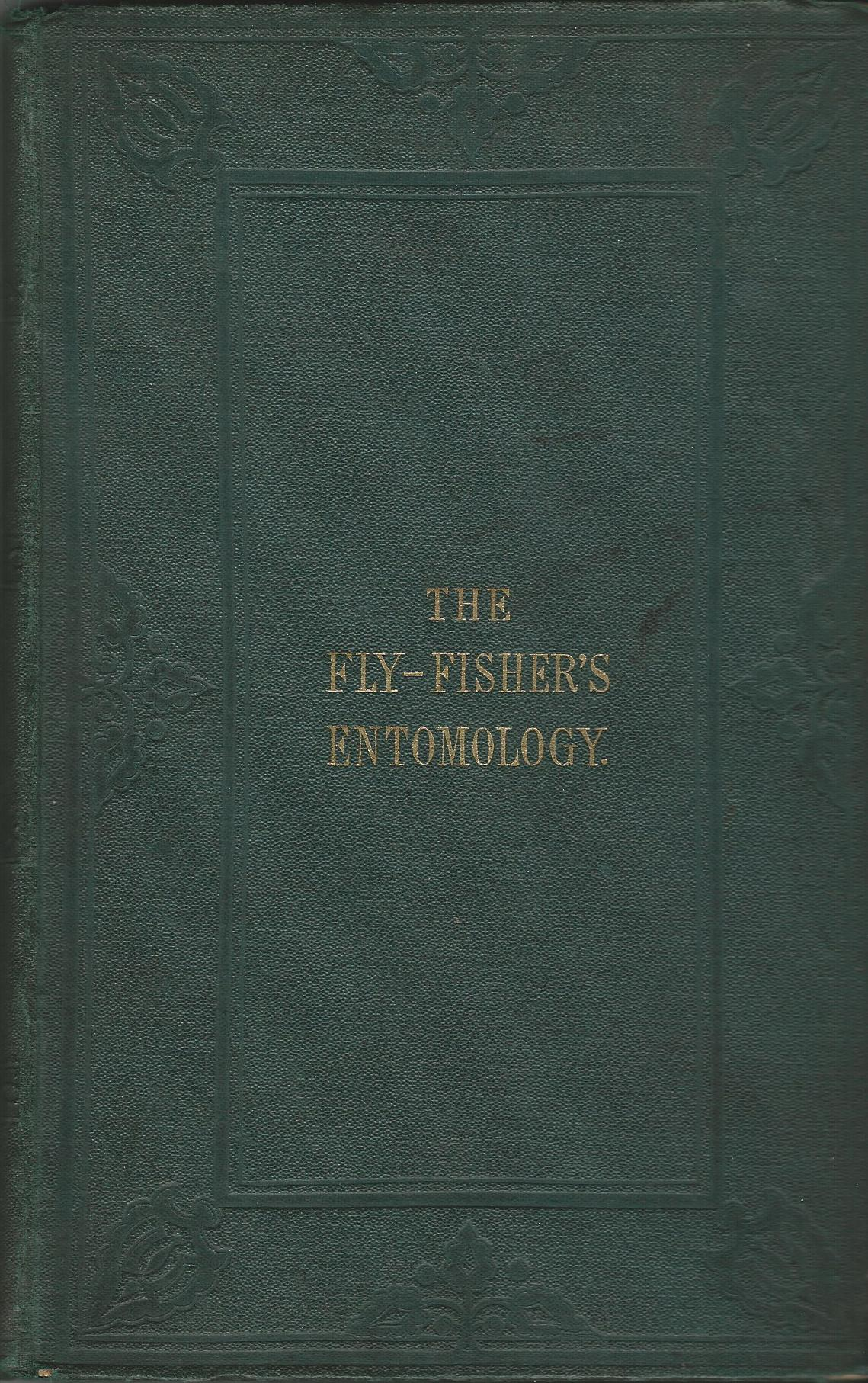 Image for The Fly-Fisher's Entomology, with Coloured Representations of the Natural and Artificial Insect, and a Few Observations and Instructions on Trout and Grayling Fishing
