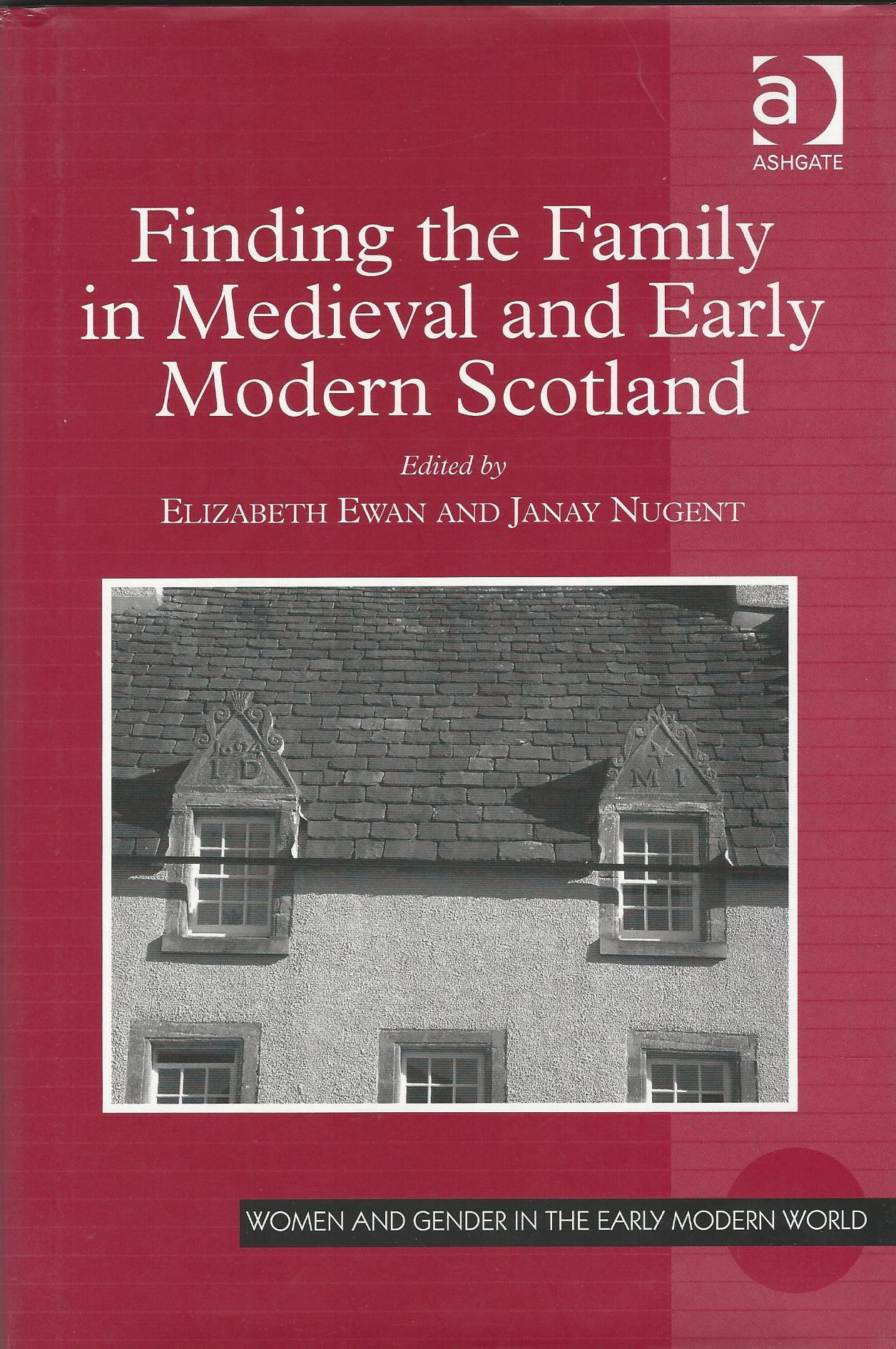 Image for Finding the Family in Medieval and Early Modern Scotland (Women and Gender in the Early Modern World)