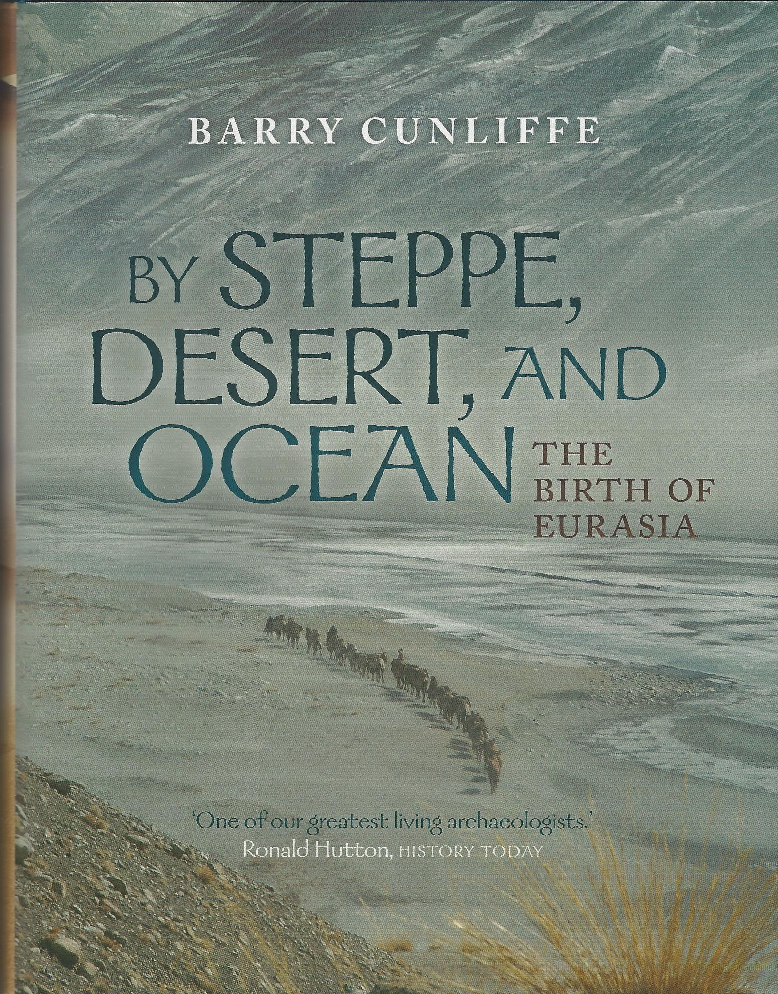 Image for By Steppe, Desert, and Ocean: The Birth of Eurasia