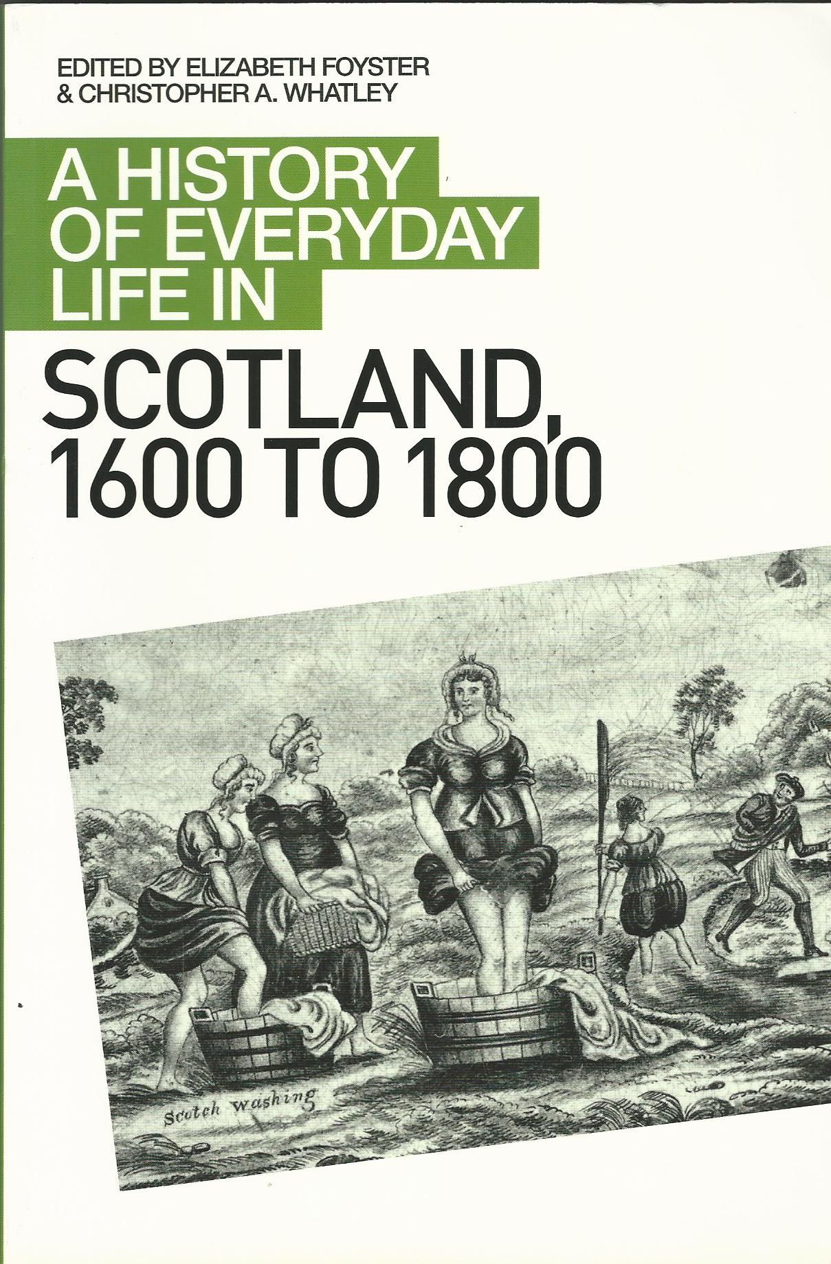 Image for A History of Everyday Life in Scotland, 1600-1800: A History of Everyday Life in Scotland, 1600 to 1800 (A History of Everyday Life in Scotland EUP)