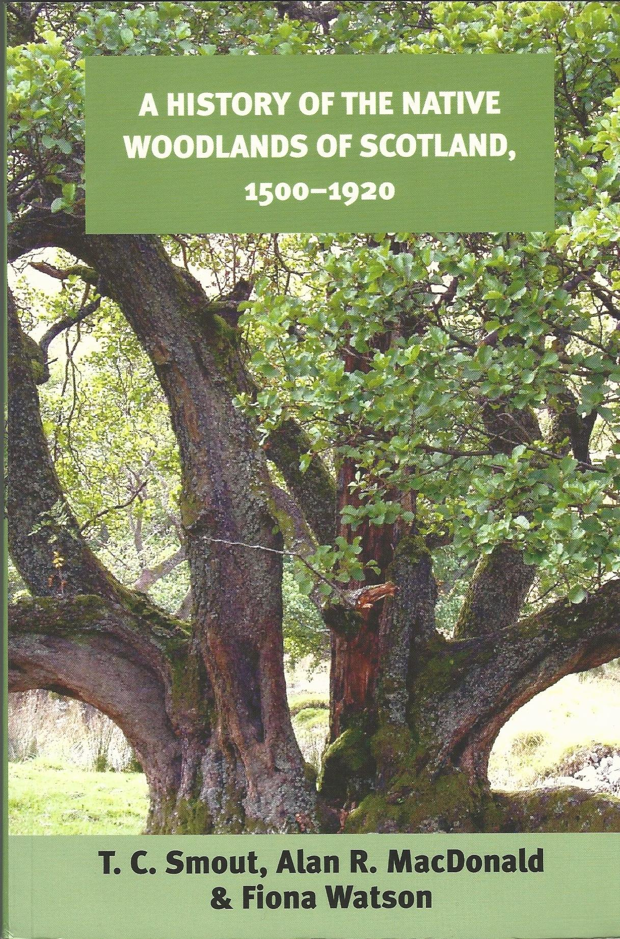 Image for A History of the Native Woodlands of Scotland, 1500-1920