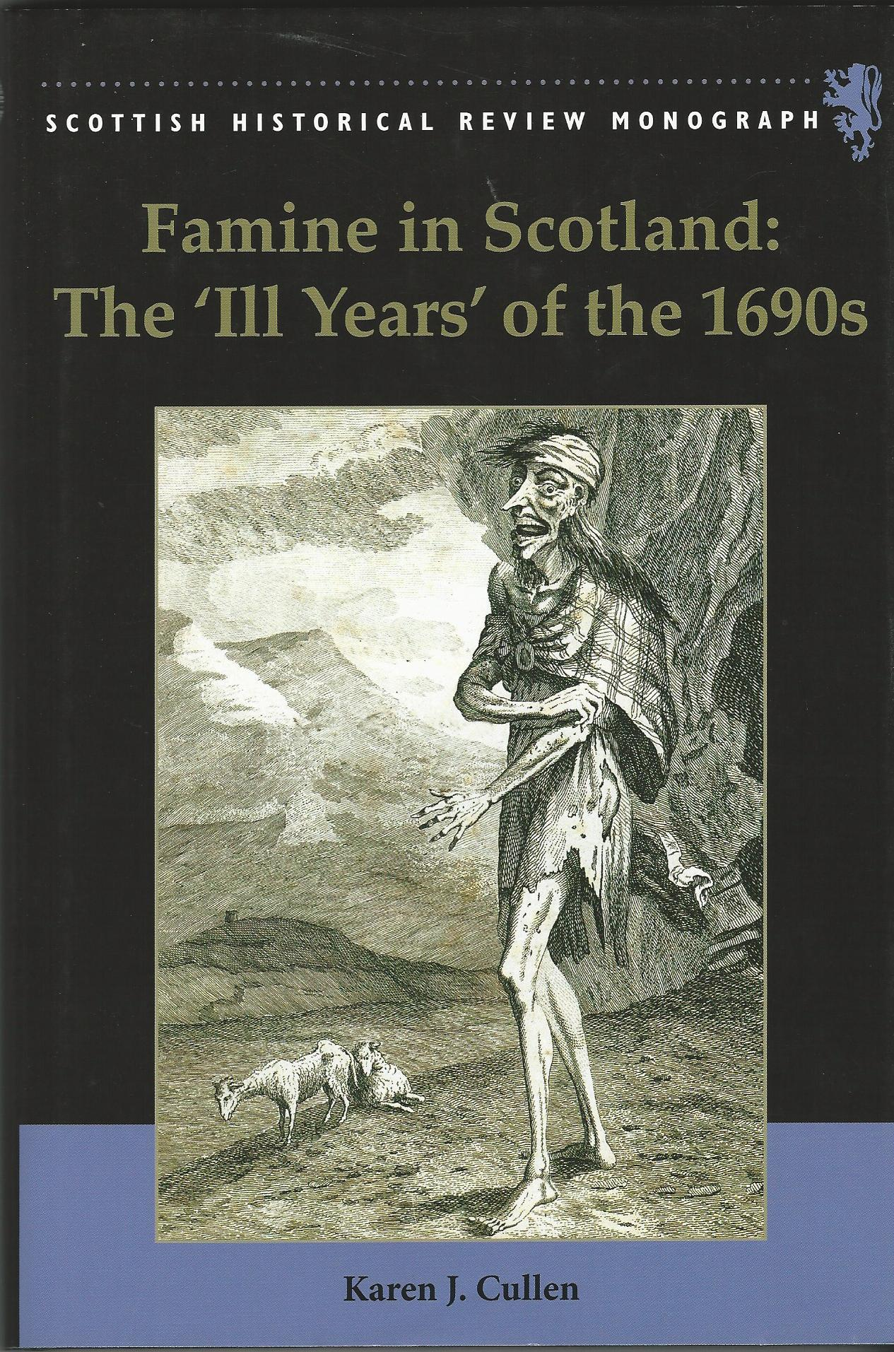Image for Famine in Scotland - the 'Ill Years' of the 1690s (Scottish Historical Review Monographs)