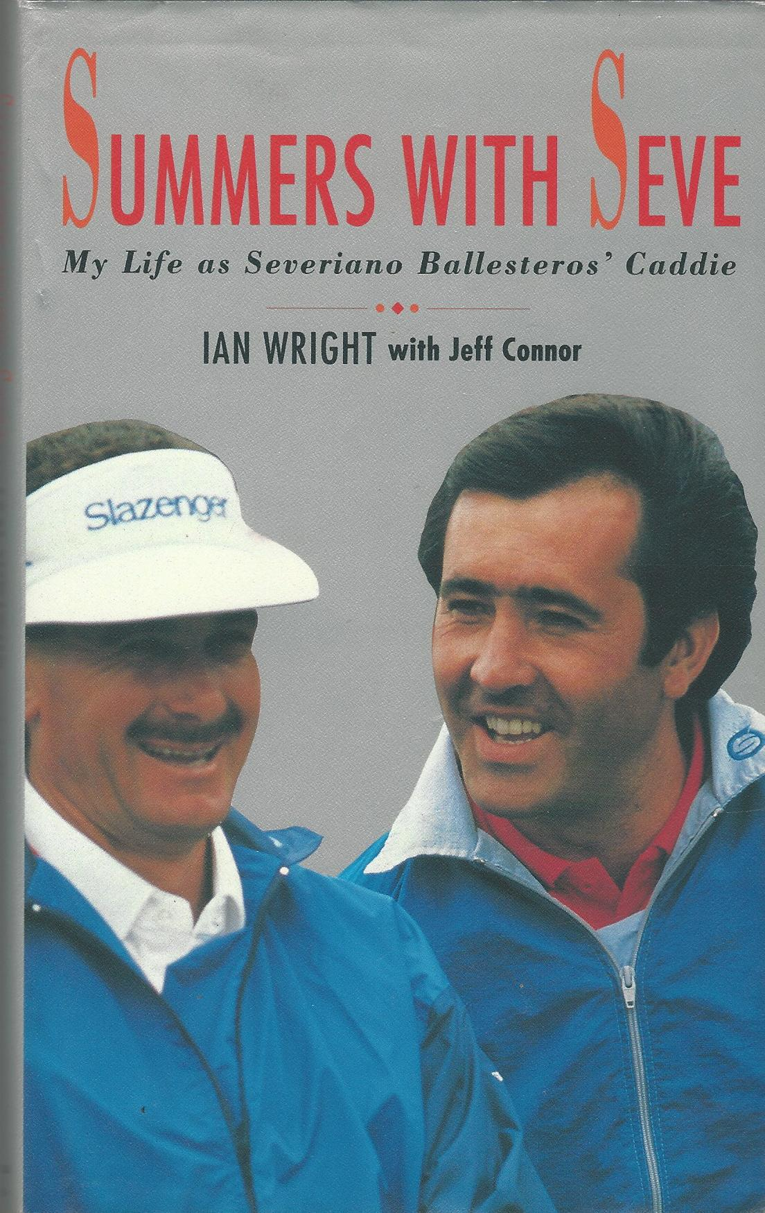 Image for Summers with Seve: My Life As Severiano Ballesteros' Caddie: My Life as Severiano Ballesteros' Caddy