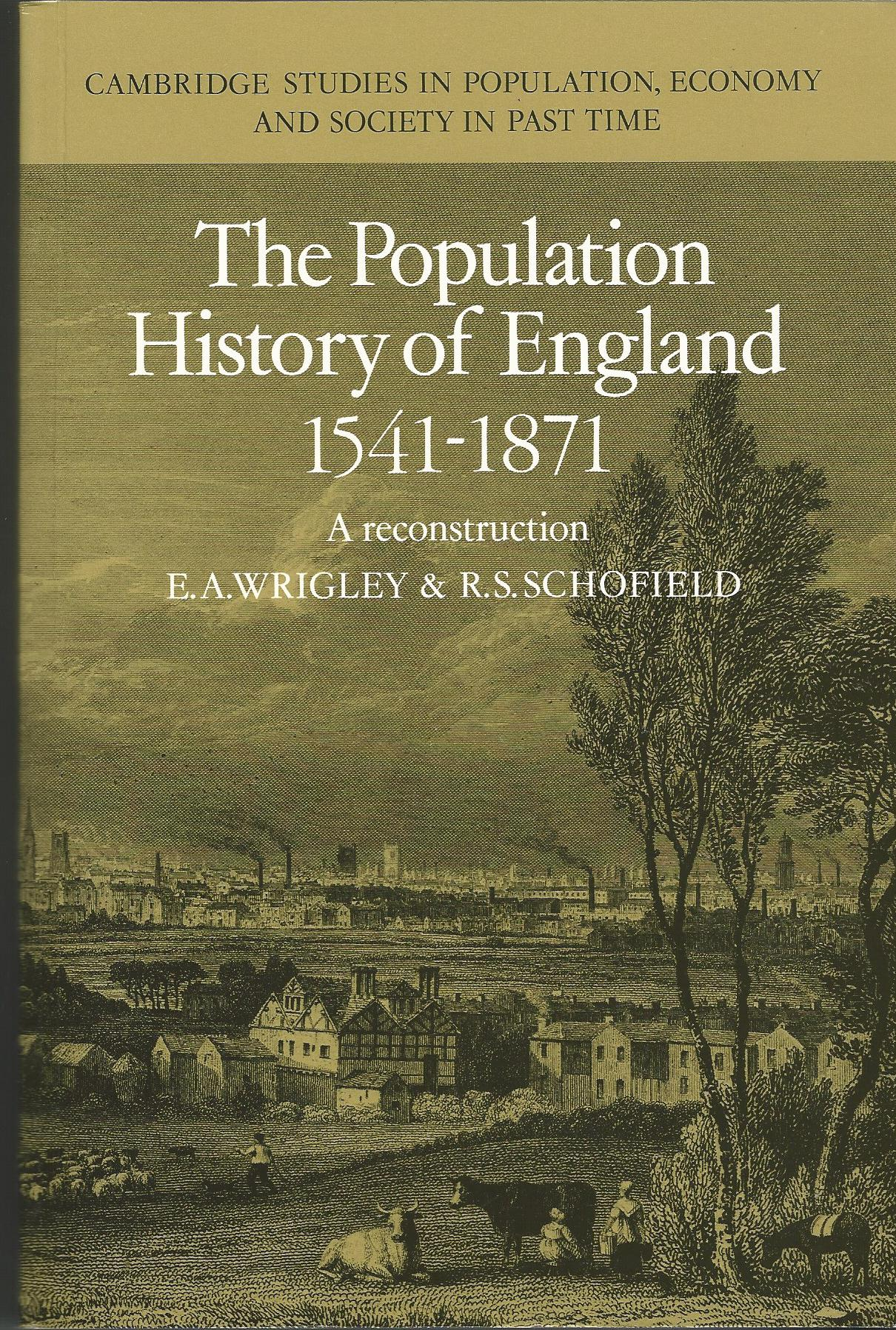 Image for The Population History of England 1541-1871 (Cambridge Studies in Population, Economy and Society in Past Time)
