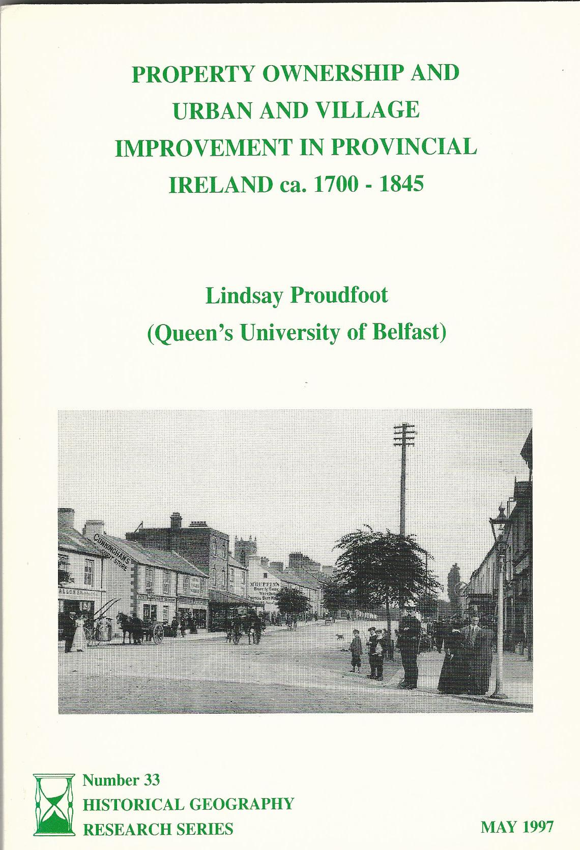 Image for Property ownership and urban and village improvement in provincial Ireland ca. 1700 - 1845 (Historical geography research series)