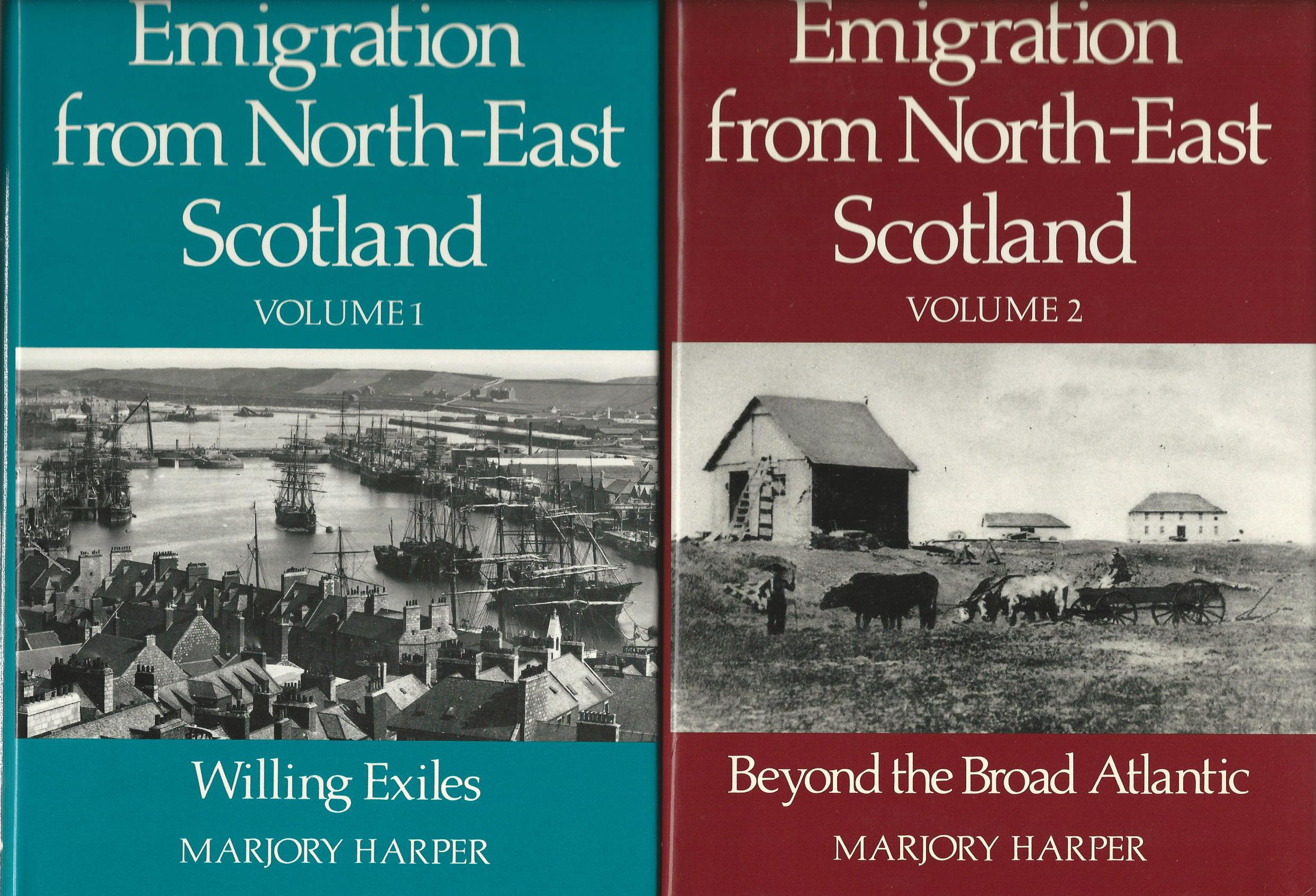 Image for Emigration from Northeast Scotland: 2 Volumes; Willing Exiles & Beyond the Broad Atlantic.