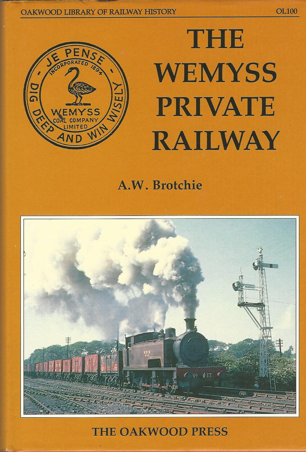 Image for The Wemyss Private Railway or Mr.Wemyss Railways (Oakwood Library of Railway History)
