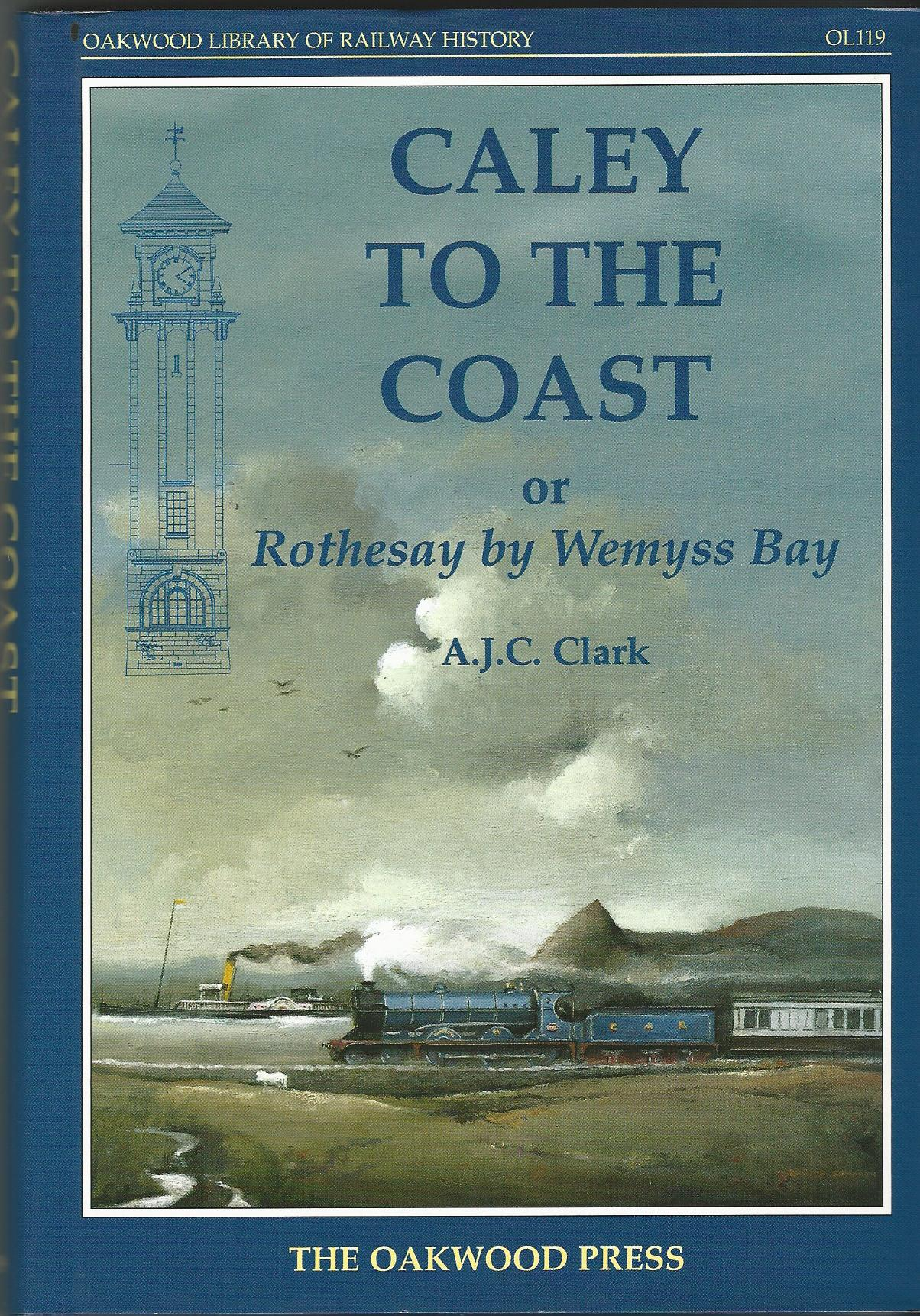 Image for Caley to the Coast: Rothesay by Wemyss Bay (Oakwood Library of Railway History)