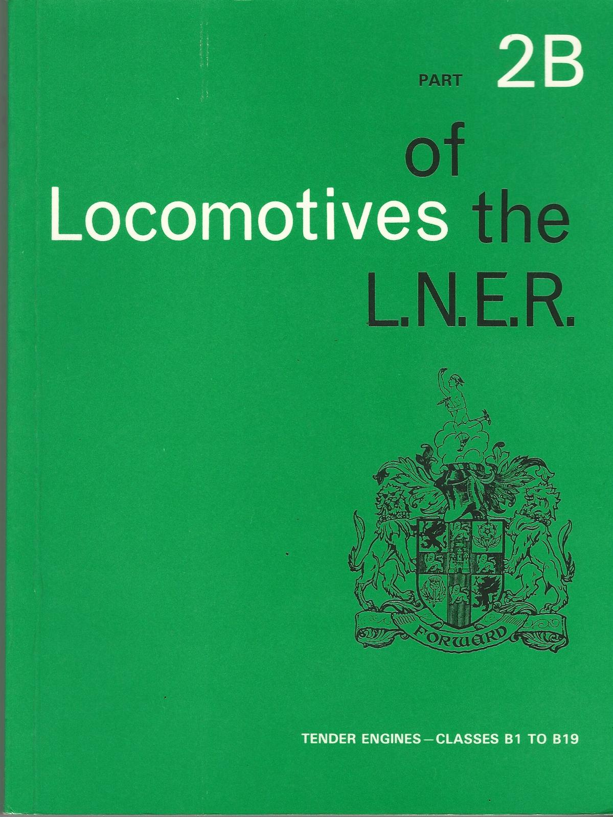 Image for Locomotives of the L.N.E.R. Part 2B : Tender Engines - Classes B1 to B19
