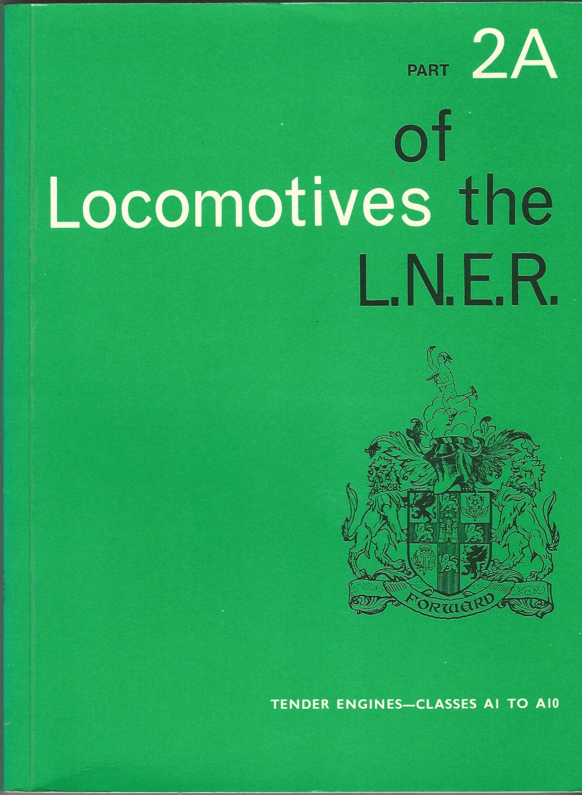 Image for Locomotives of the L.N.E.R. Part 2A : Tender Engines - Classes A1 to A10