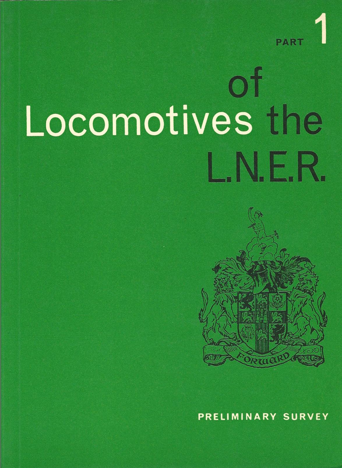 Image for Locomotives of the London and North Eastern Railway: Preliminary Survey Pt. 1