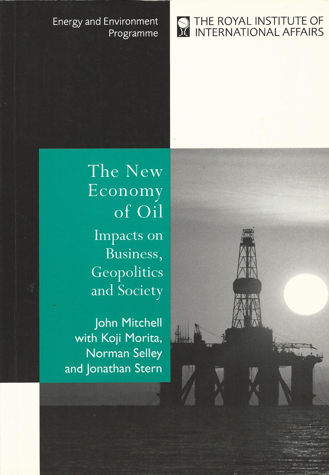 Image for The New Economy of Oil: Impacts on Business, Geopolitics and Society (Energy & Environmental Programme)