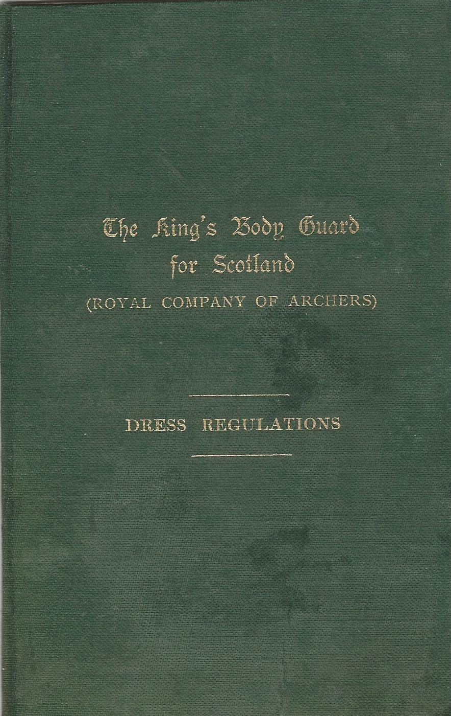 Image for The King's Body Guard for Scotland (Royal Company of Archers) Dress Regulations.