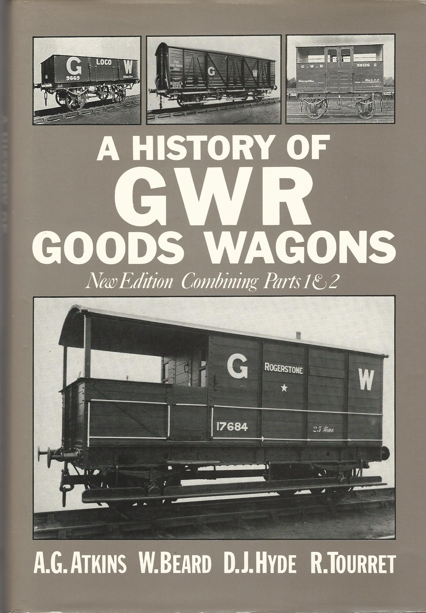 Image for History of GWR Goods Wagons: New Edition combining parts 1 & 2