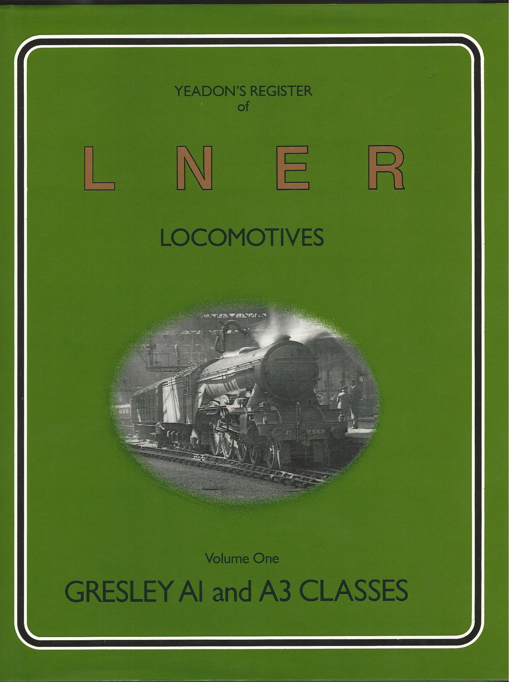 Image for Yeadon's Register of LNER Locomotives - Volume One - Gresley A1 and A3 Classes