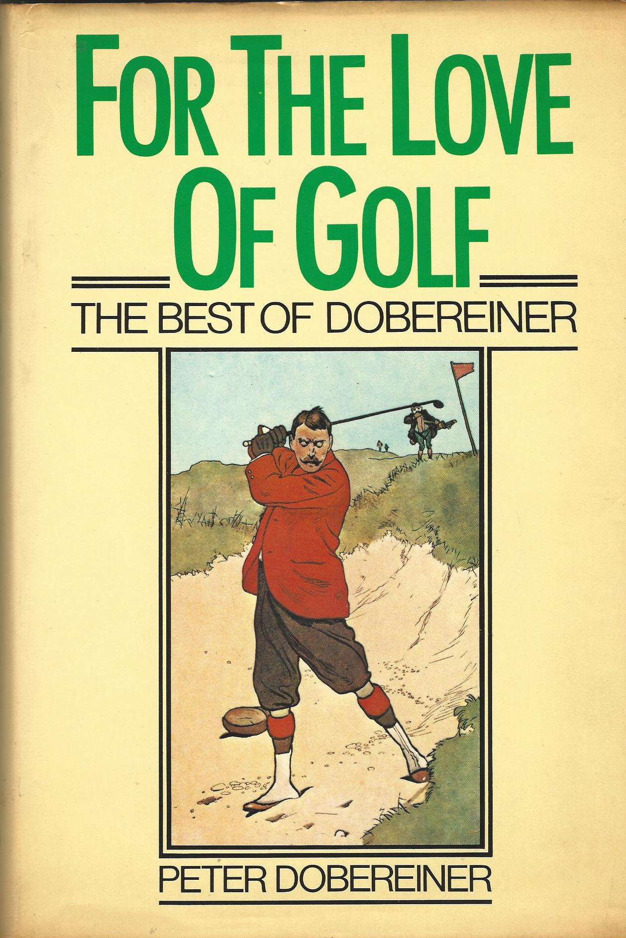 Image for For the Love of Golf: Best of Dobereiner