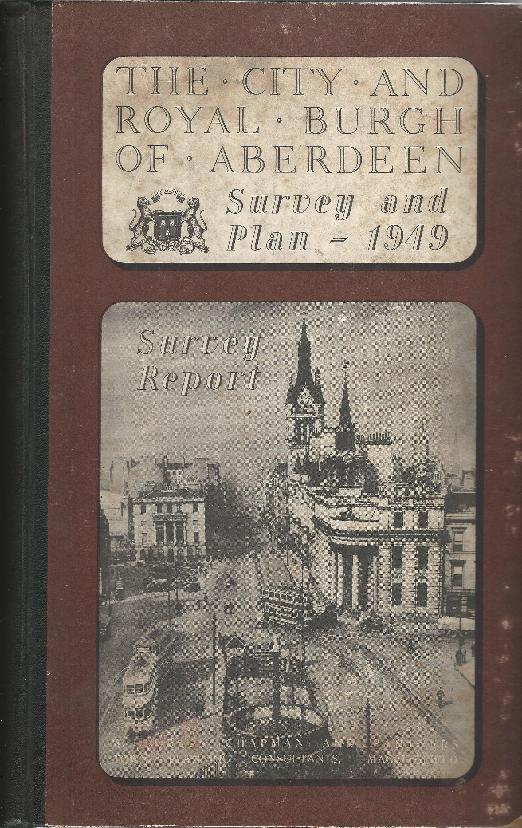 Image for The City and Royal Burgh of Aberdeen Survey and Plan 1949 - Survey Report.