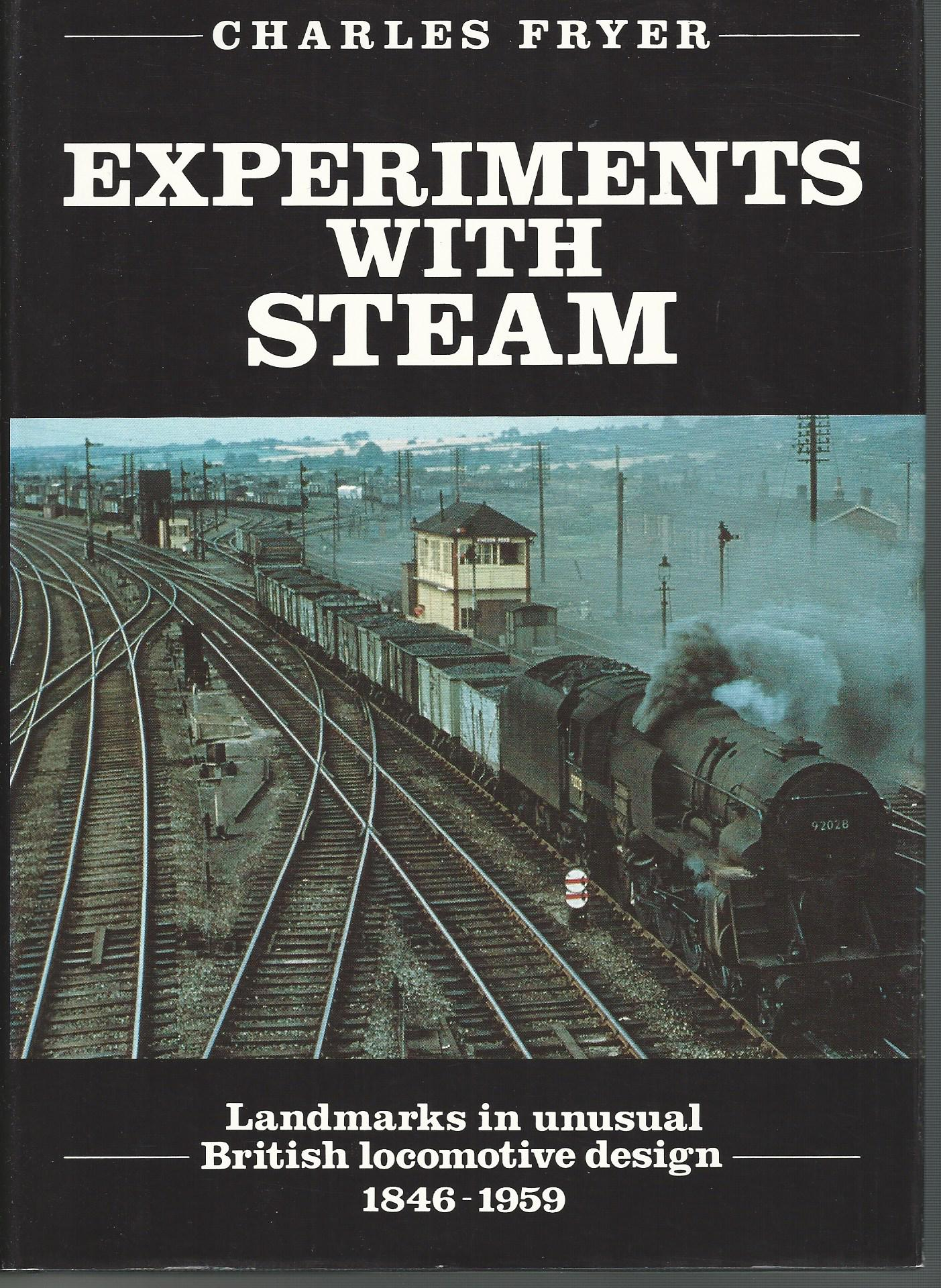 Image for Experiments with Steam: Landmarks in Unusual British Locomotive Design, 1846-1959
