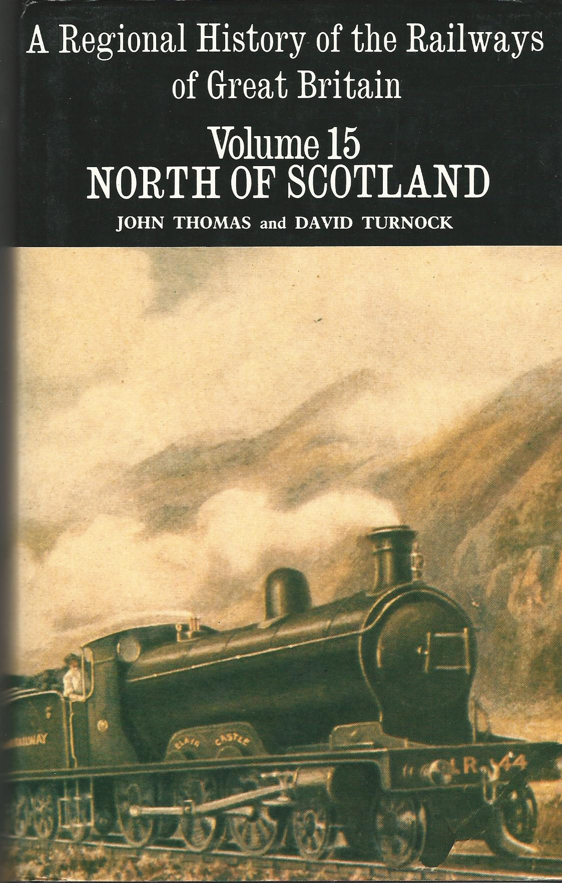 Image for A Regional History of the Railways of Britain Volume 15: North of Scotland
