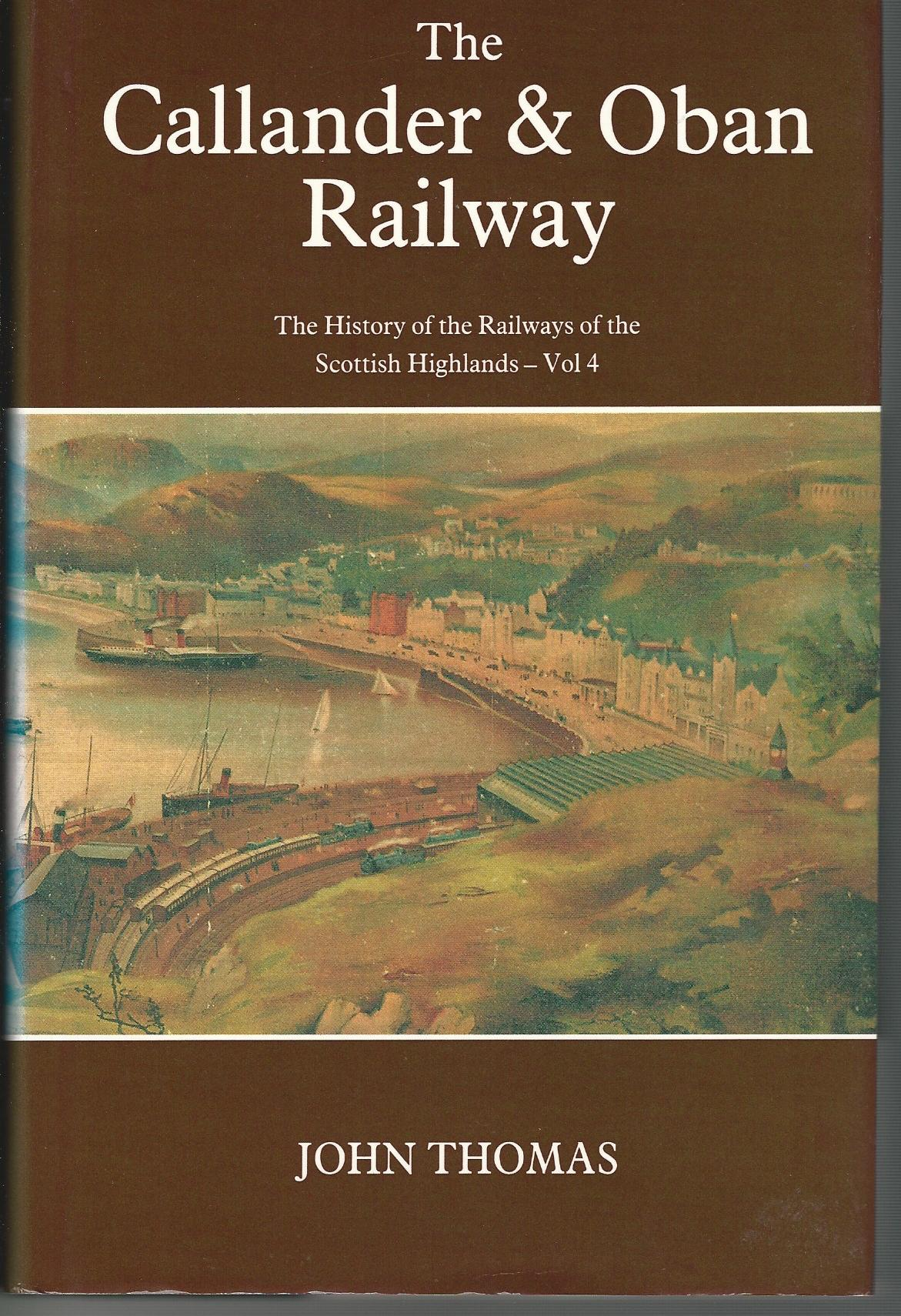 Image for History of the Railways of the Scottish Highlands: Callander and Oban Railway volume 4