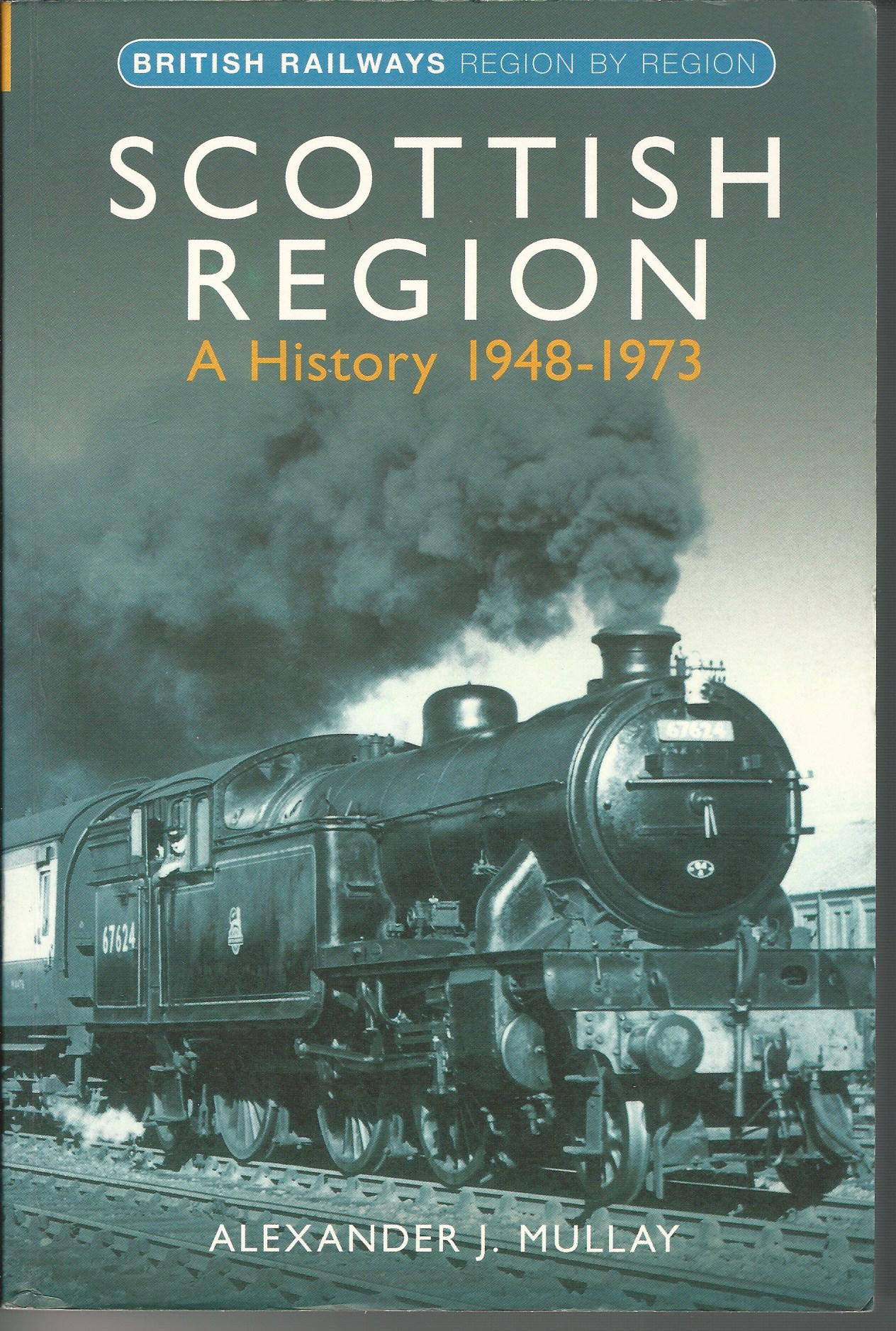 Image for Scottish Region: A History 1948-1973.
