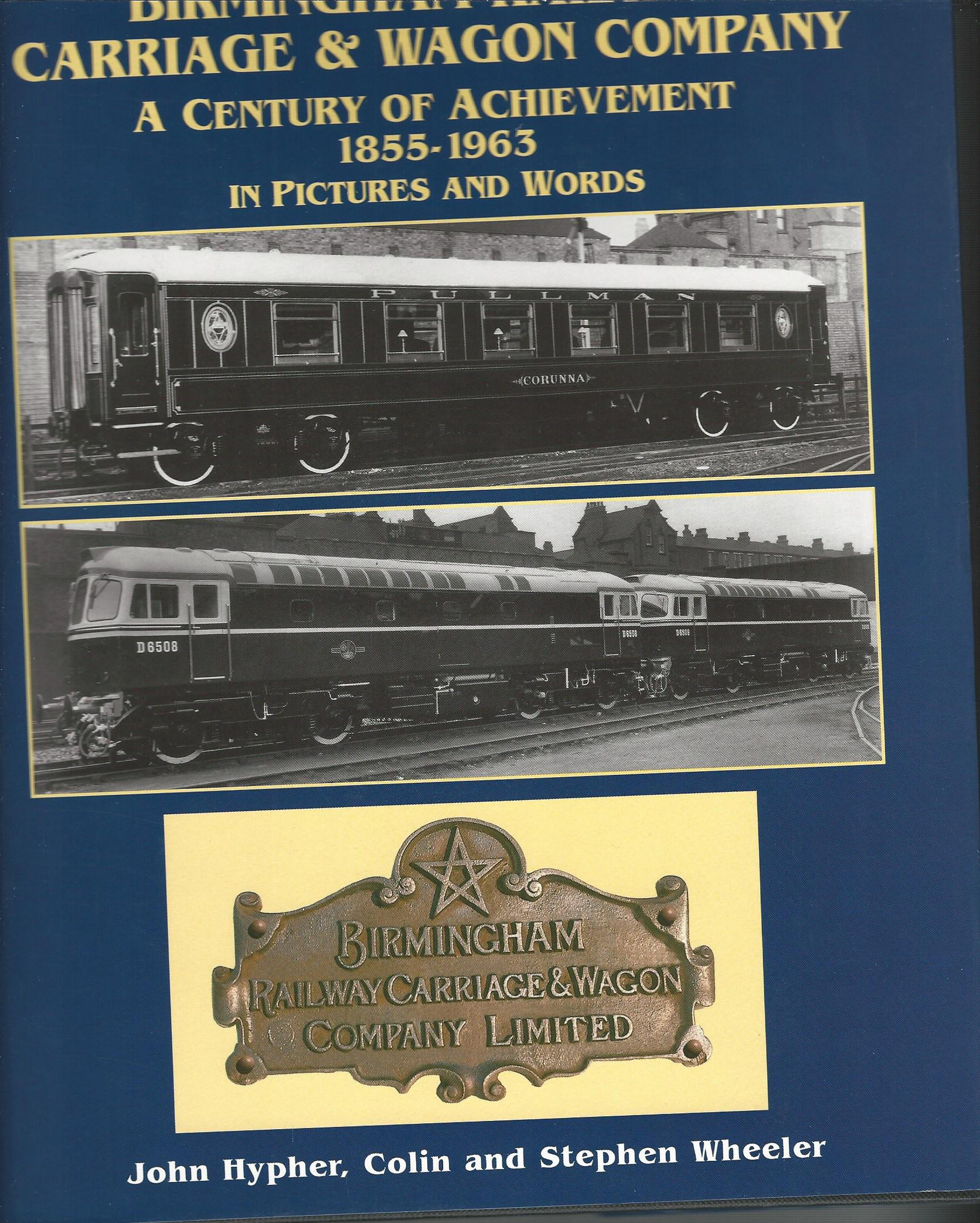 Image for Birmingham Railway Carriage and Wagon Company: a Century of Achievement 1855 - 1963.