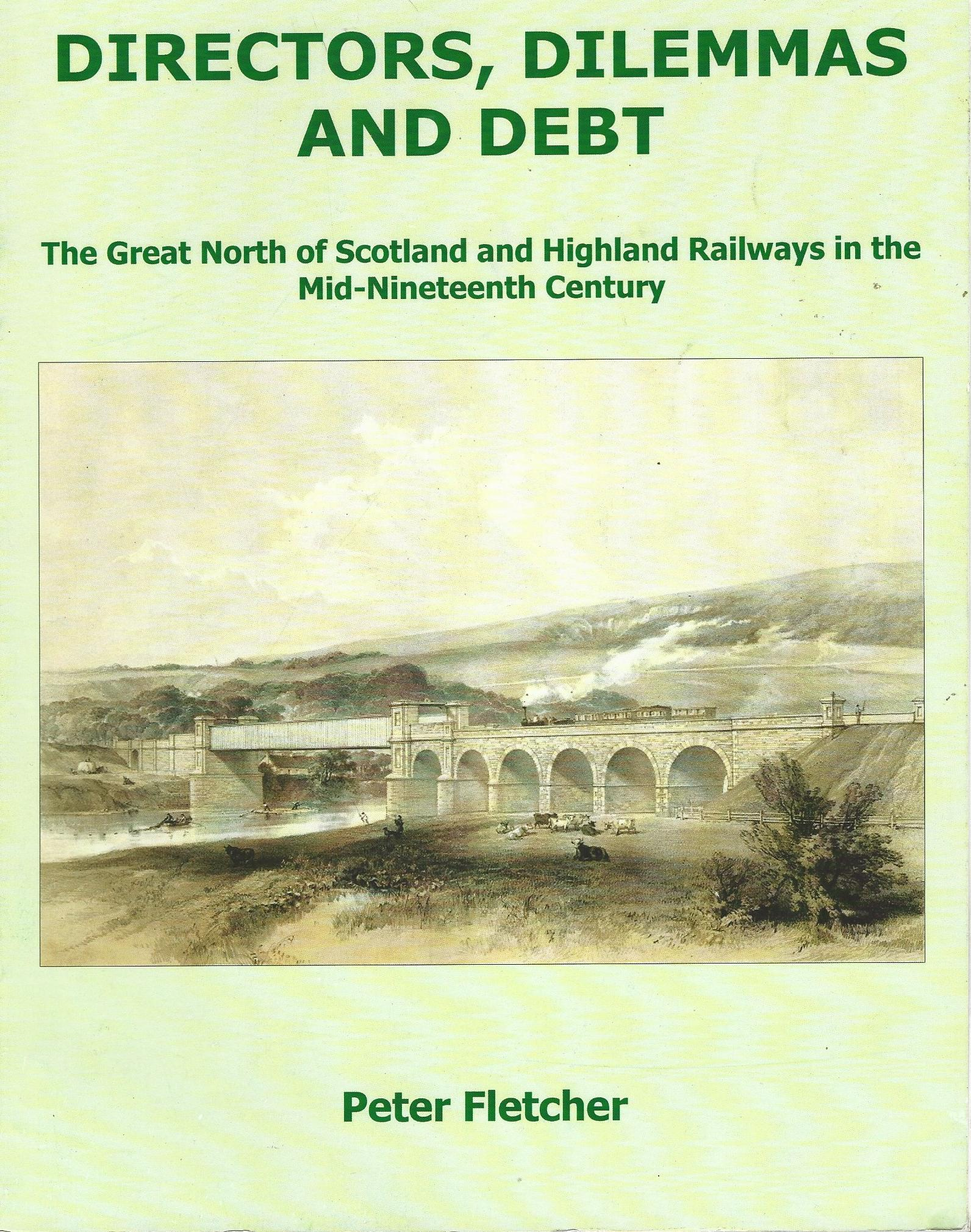 Image for Directors, Dilemmas and Debt: The Great North of Scotland and Highland Railways in the Mid-Nineteenth Century