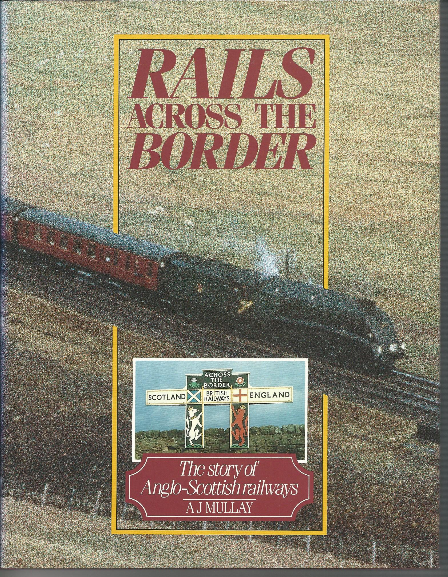 Image for Rails Across the Border: The Story of Anglo-Scottish Railways.