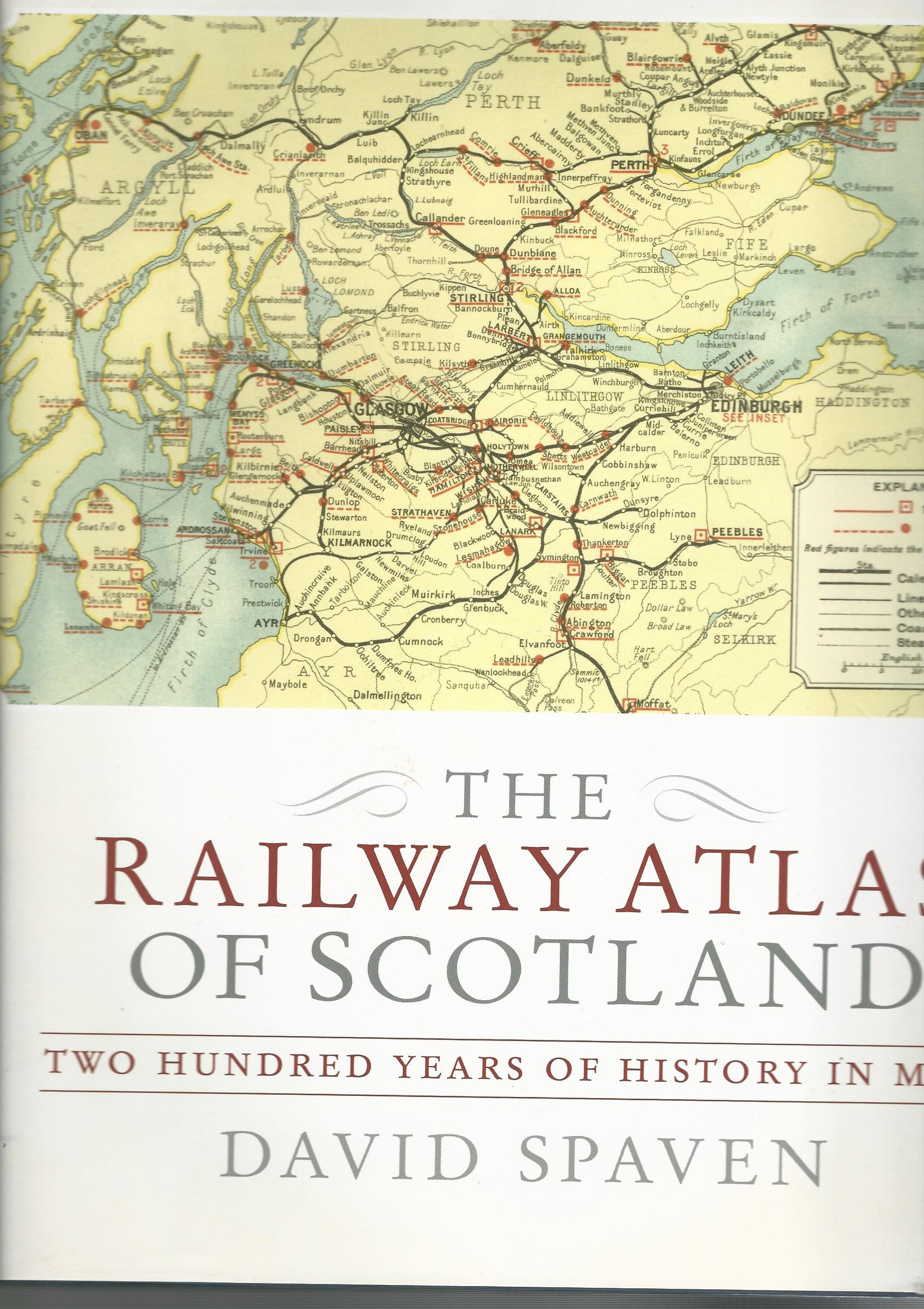 Image for The Railway Atlas of Scotland: Two Hundred Years of History in Maps.