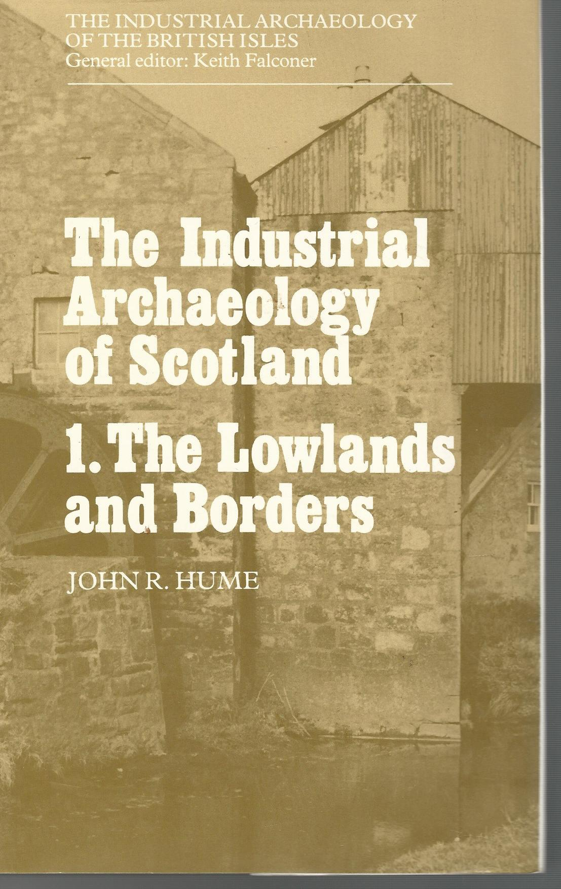 Image for The Industrial Archaeology of Scotland Volume 1: The Lowlands and Borders & Volume 2: The Highlands & Islands