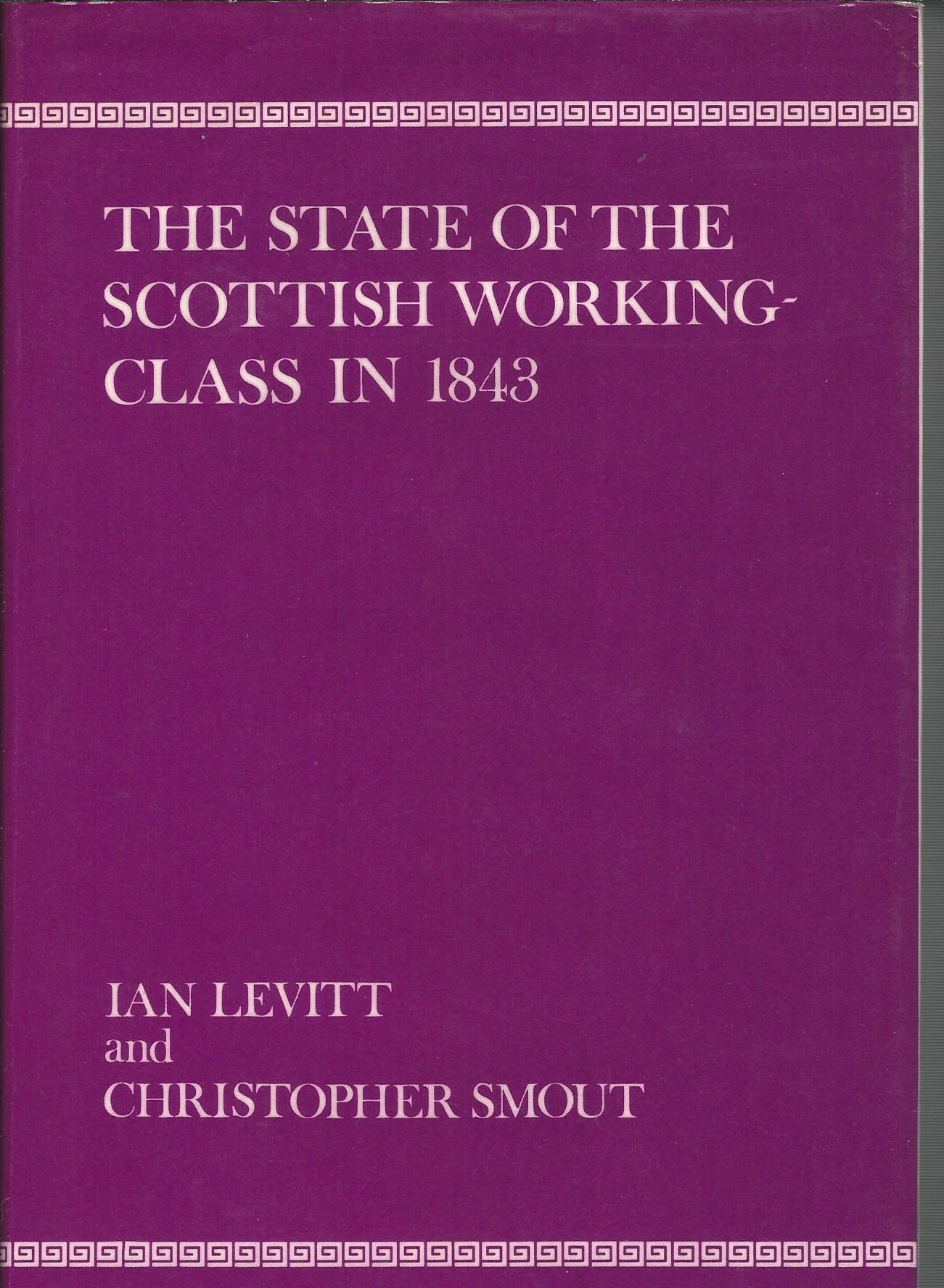 Image for The State of the Scottish working-class in 1843: A statistical and spatial enquiry based on the data from the Poor Law Commission Report of 1844.