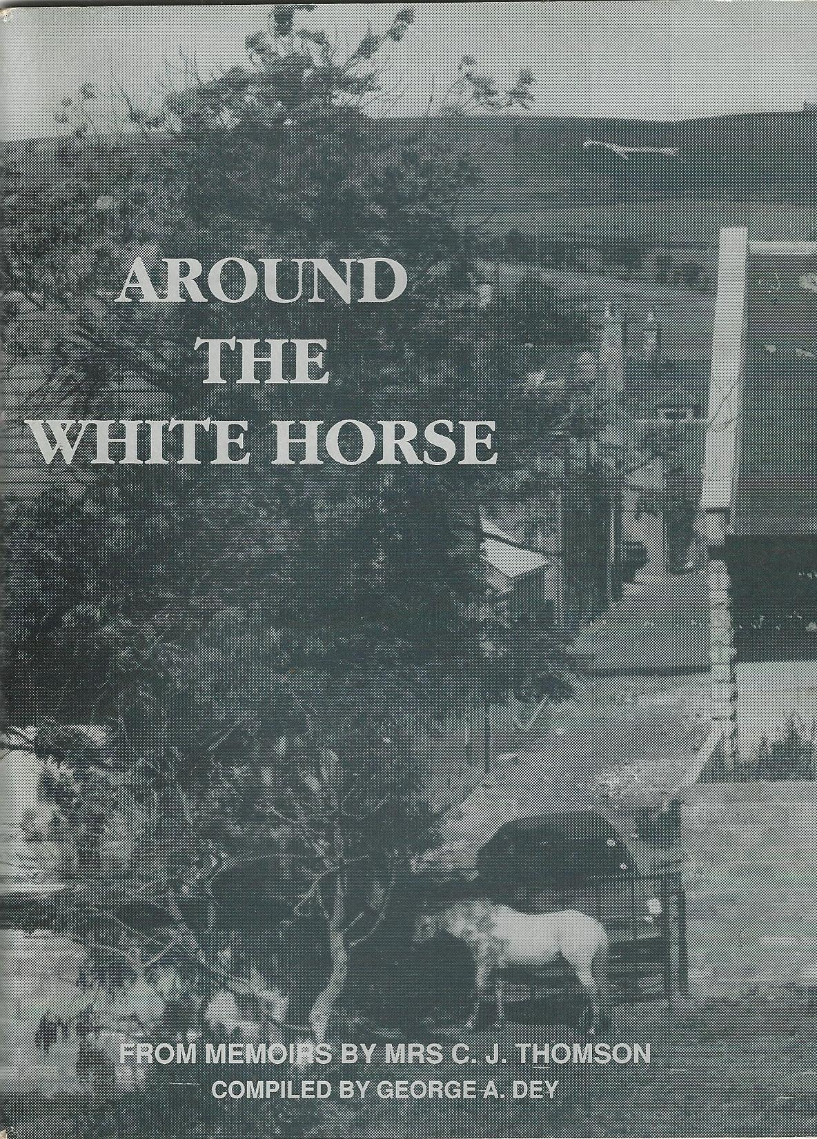 Image for Around the White Horse: From Memoirs by Mrs. C.J. Thomson