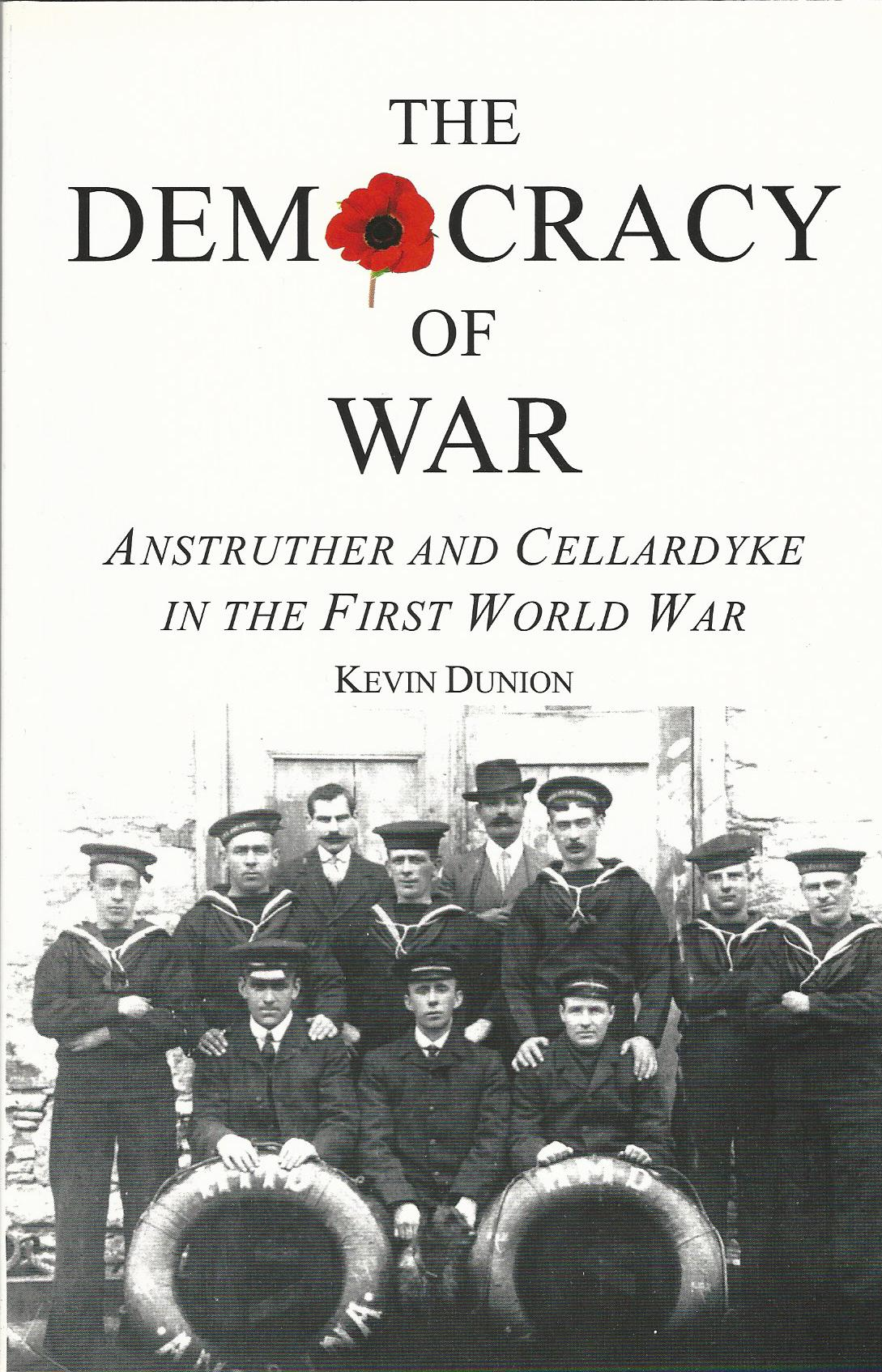 Image for The Democracy of War: Anstruther and Cellardyke in the First World War