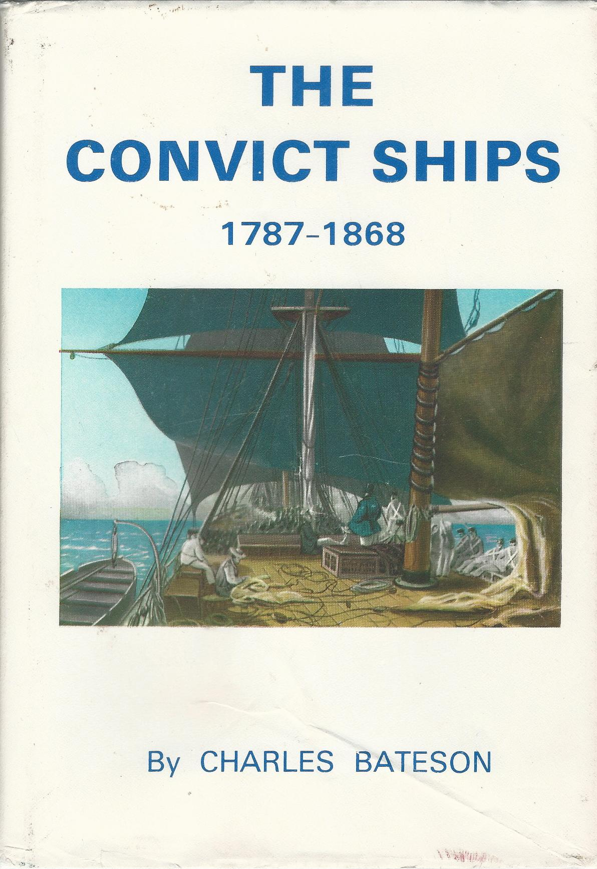 Image for The Convict Ships, 1787-1868