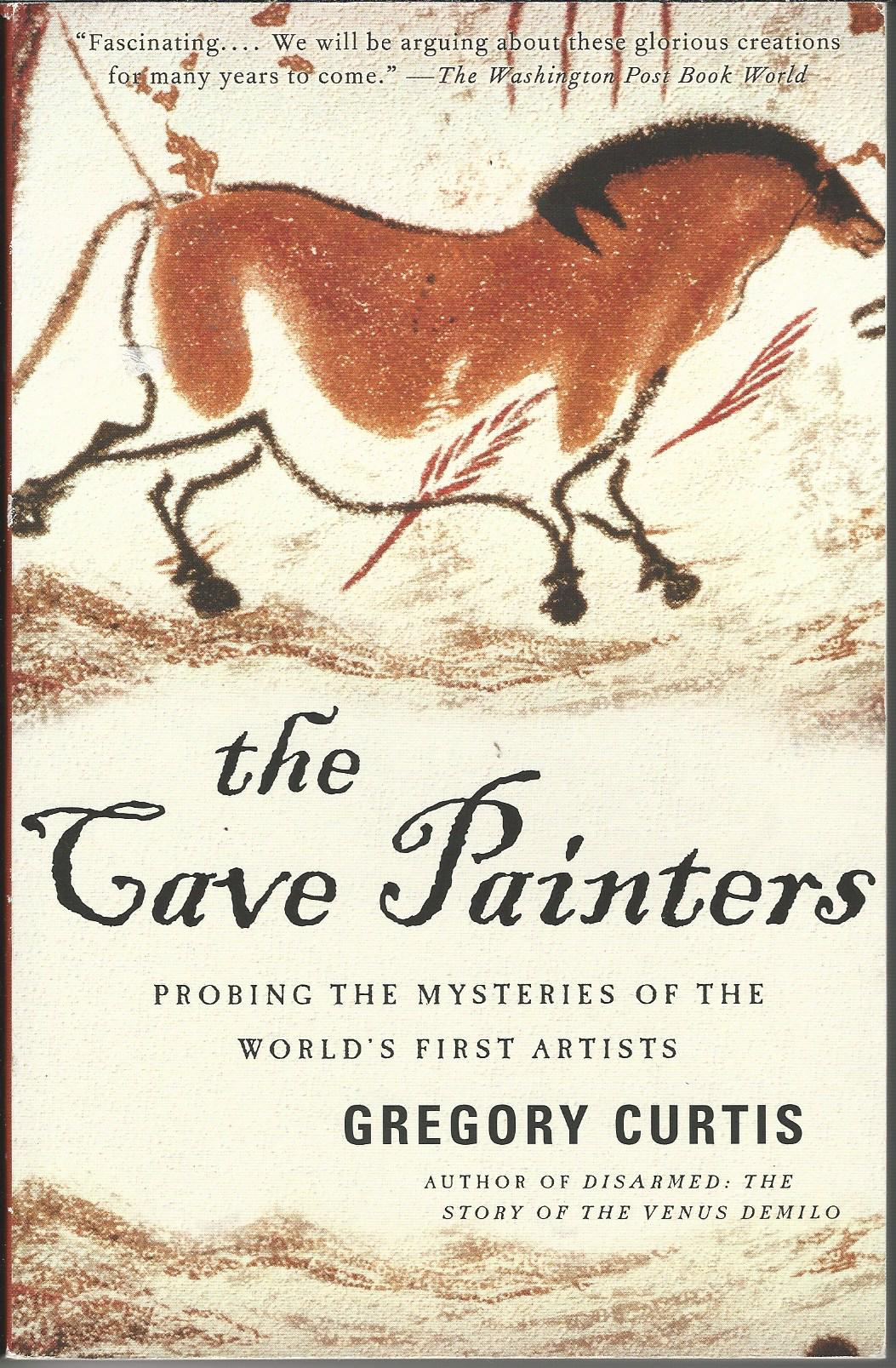 Image for The Cave Painters: Probing the Mysteries of the World's First Artists.